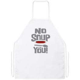 No Soup For You Funny Kitchen Apron | Sarcastic Me