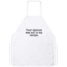 Your Opinion Was Not In My Recipe Funny Kitchen Apron | Sarcastic Me