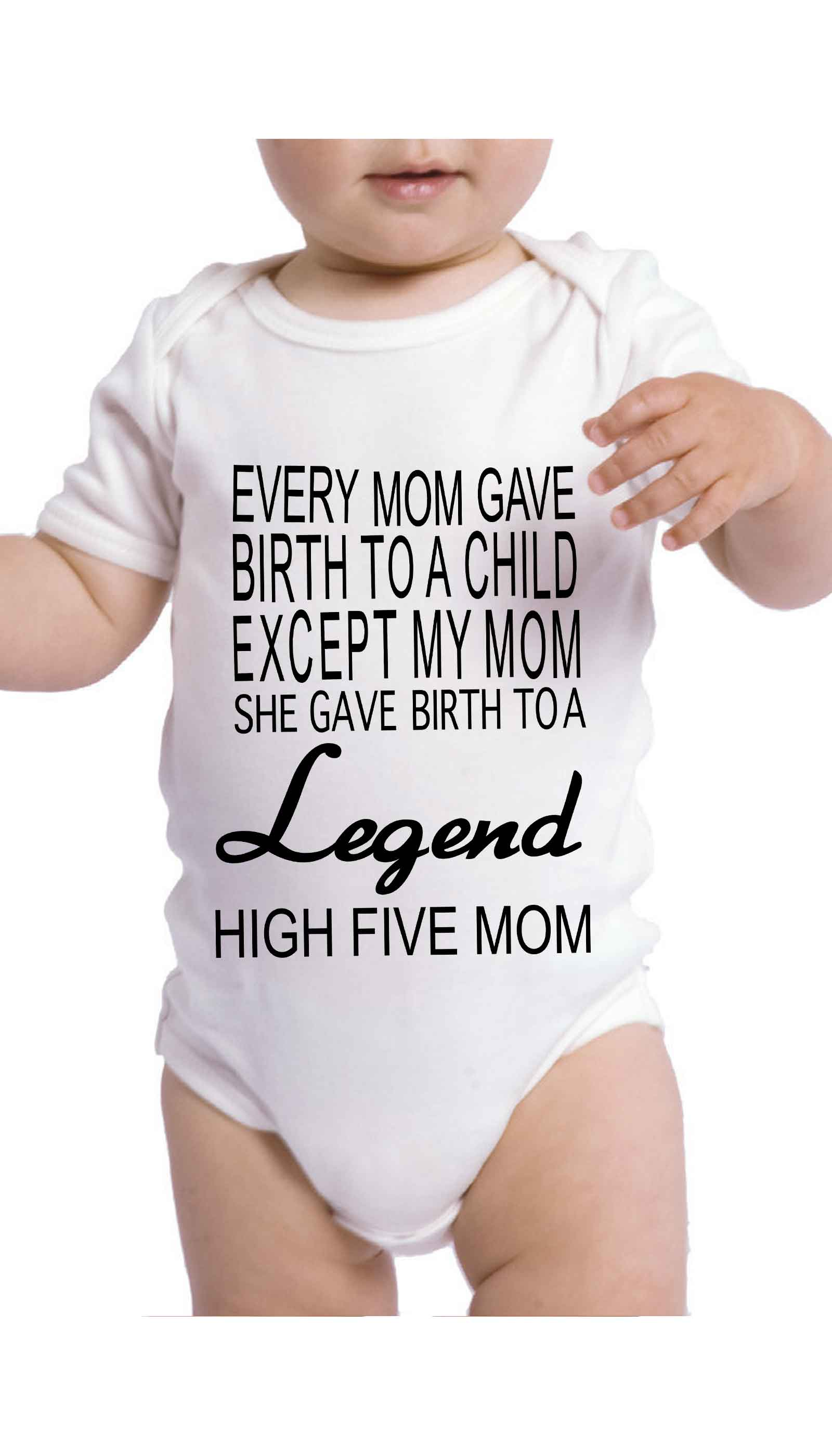 Every Mom Gave Birth To A Child Infant Onesie