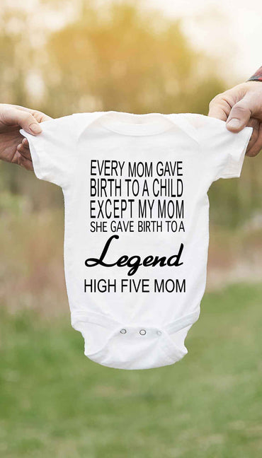 My Mom Gave Birth To A Legend Funny Baby Infant Onesie