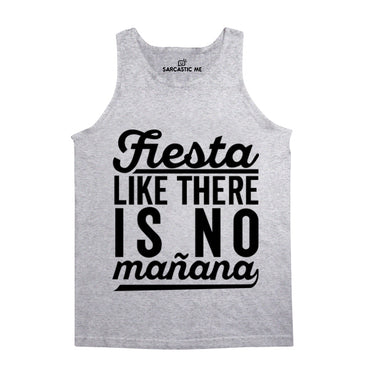 Fiesta Like There Is No Mañana Gray Unisex Tank Top | Sarcastic Me