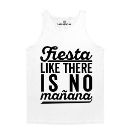 Fiesta Like There Is No Mañana White Unisex Tank Top | Sarcastic Me