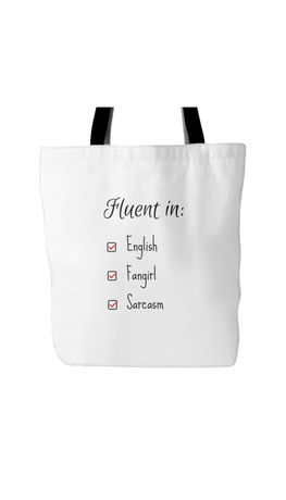 Fluent In English, Fangirl, Sarcasm White Tote Bag | Sarcastic Me