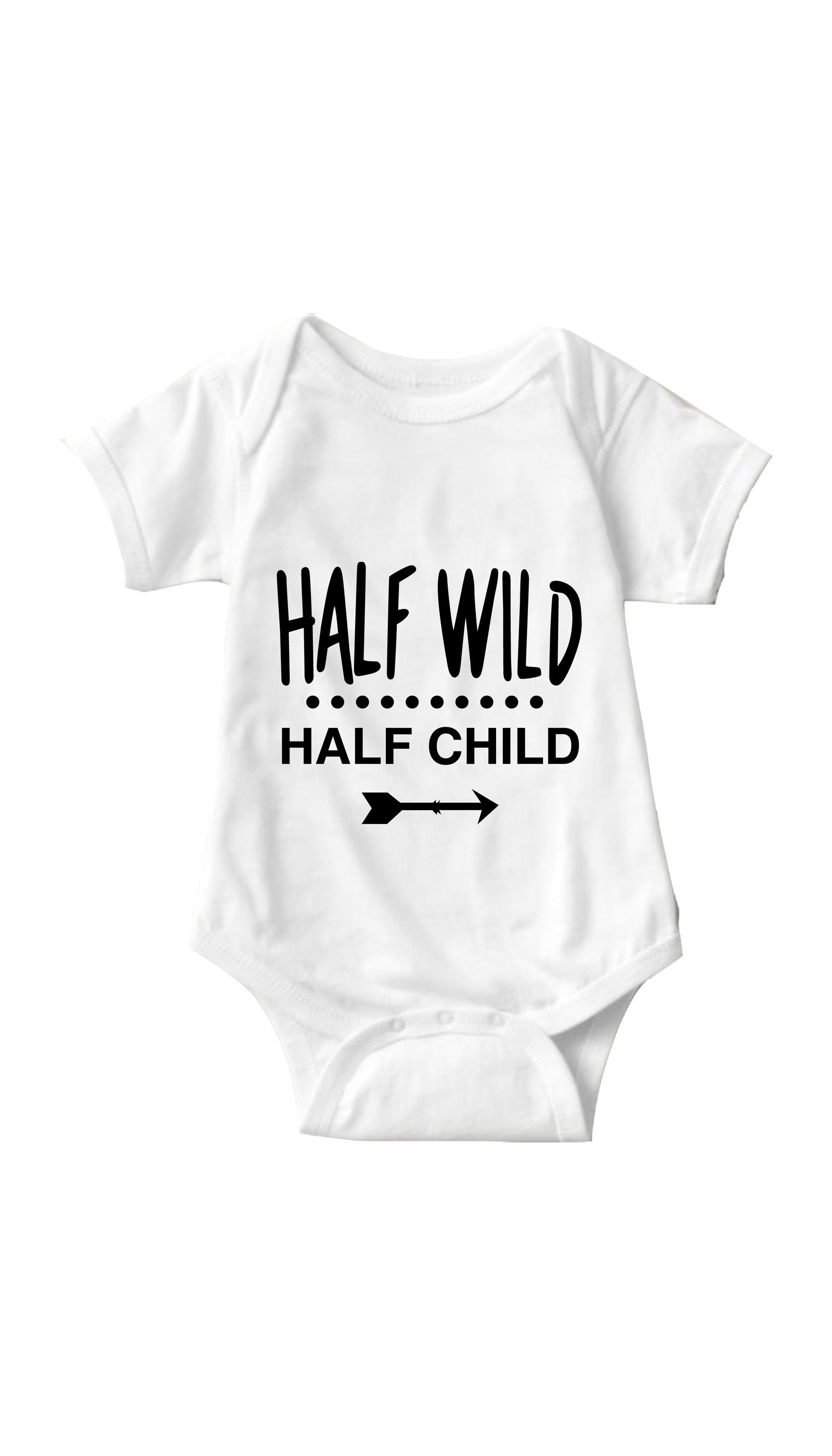Half Wild Half Child White Infant Onesie | Sarcastic ME