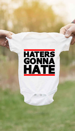 Haters Gonna Hate Cute & Funny Baby Infant Onesie
