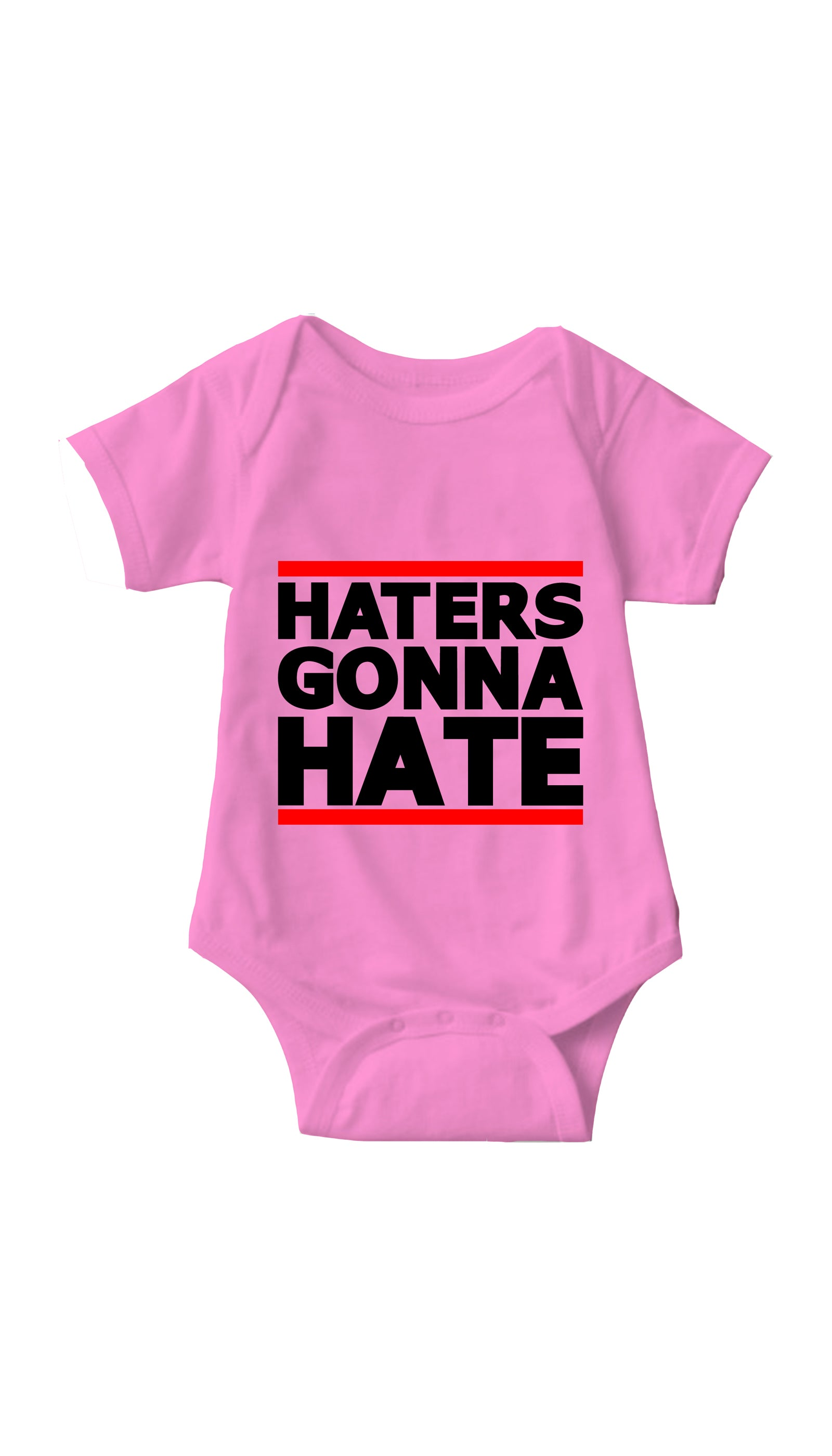 Haters Gonna Hate Pink Infant Onesie | Sarcastic ME