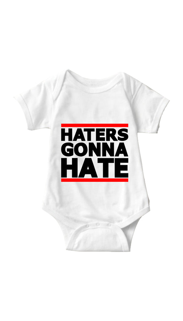 Haters Gonna Hate White Infant Onesie | Sarcastic ME