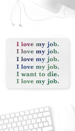 I Love My Job Funny Office Mouse Pad