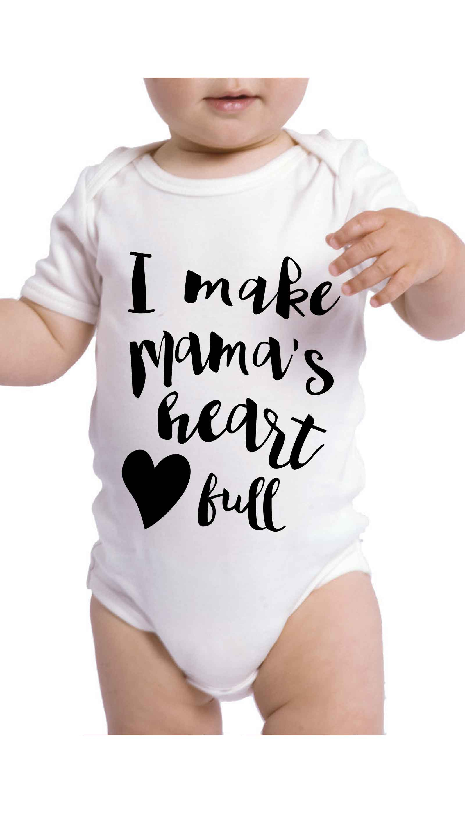 I Make Mama's Heart Full Cute & Funny Baby Infant Onesie | Sarcastic ME