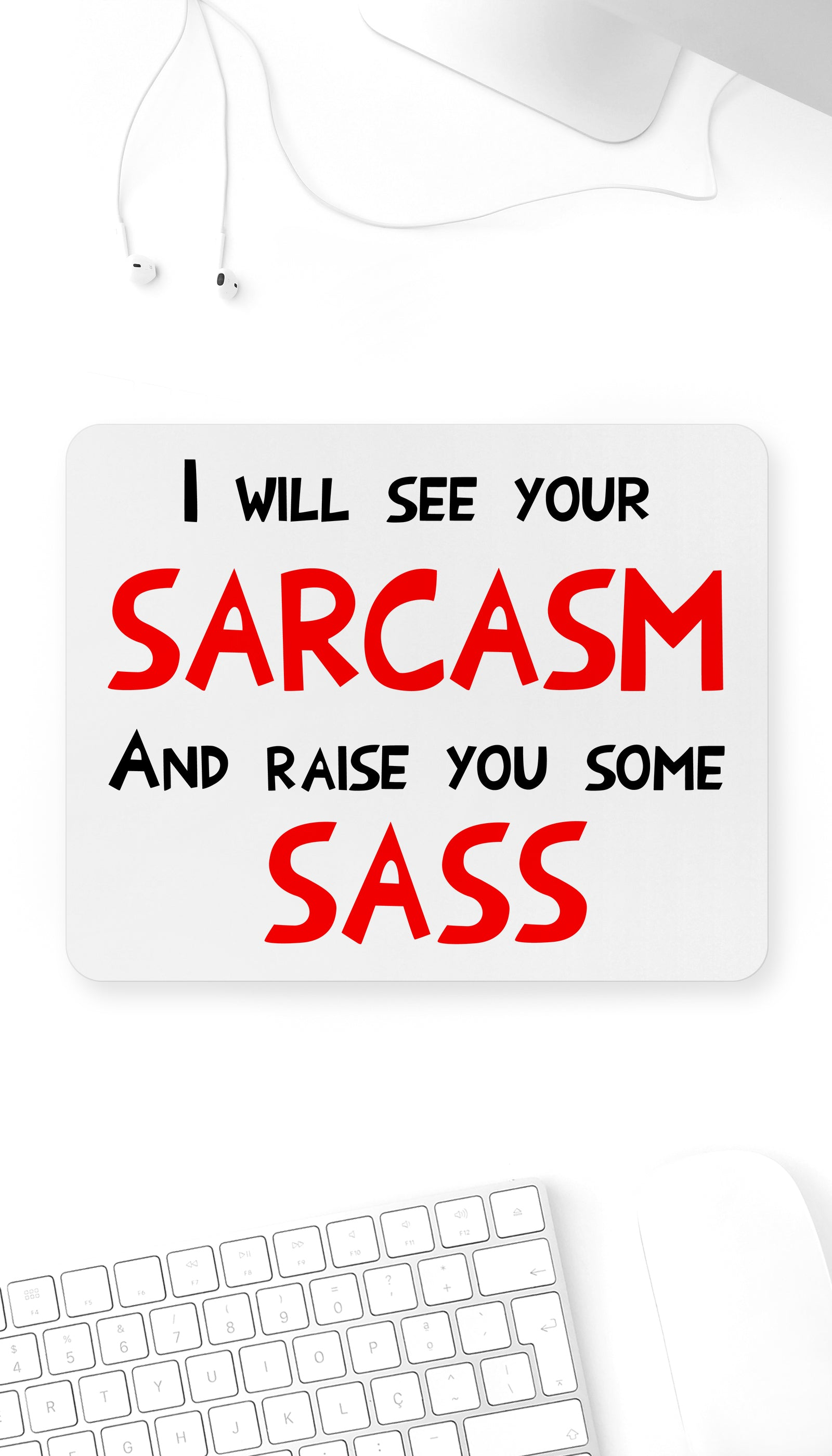 I See Sarcasm And Raise Sass Funny Office Mouse Pad