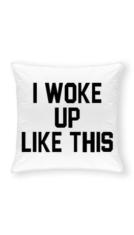 I Woke Up Like This Throw Pillow | Sarcastic ME