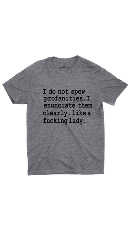 I Do Not Spew Profanities Gray Unisex T-shirt | Sarcastic ME
