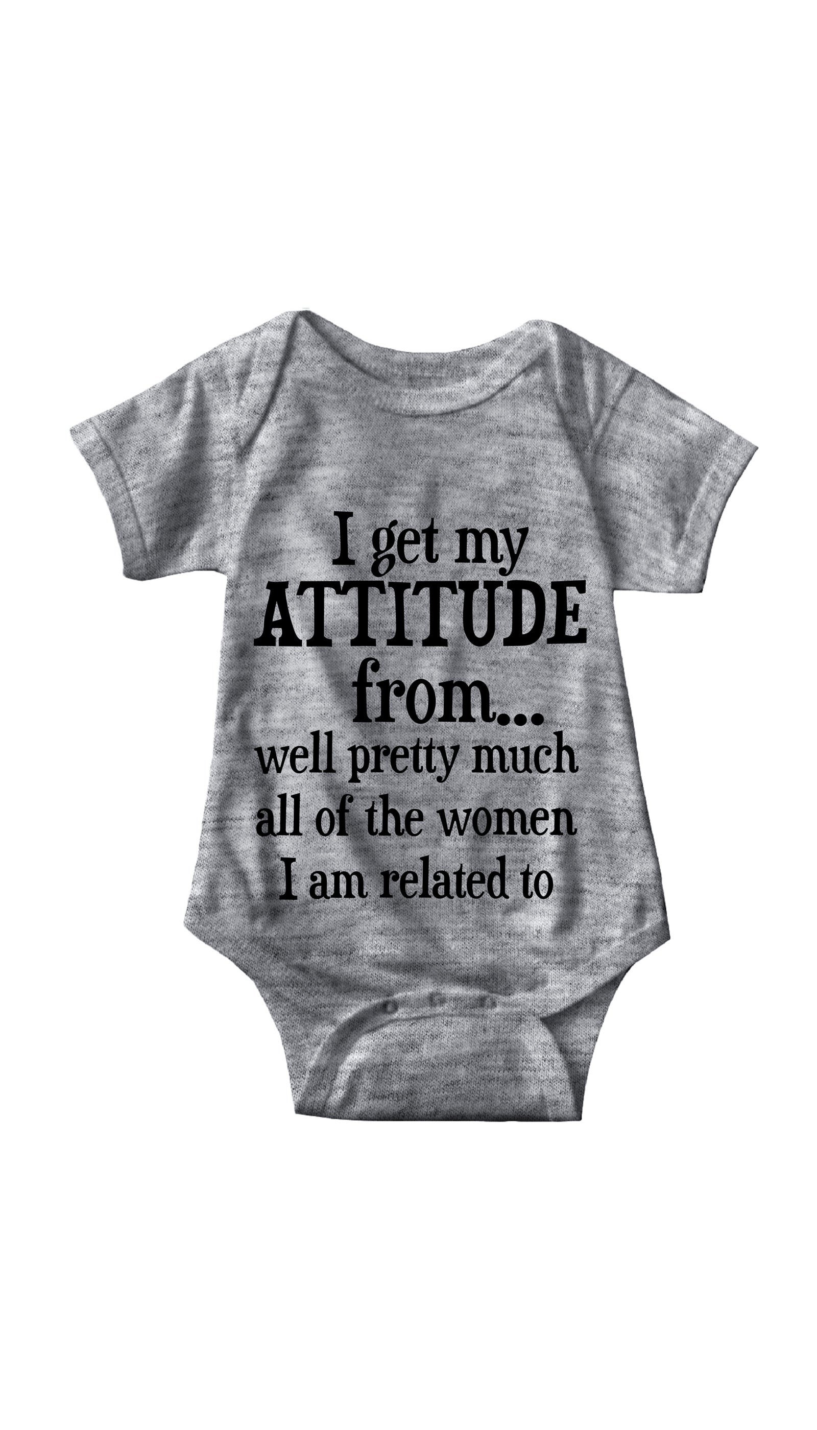 I Get My Attitude From All Women Gray Infant Onesie | Sarcastic ME