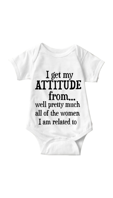 I Get My Attitude From All Women White Infant Onesie | Sarcastic ME