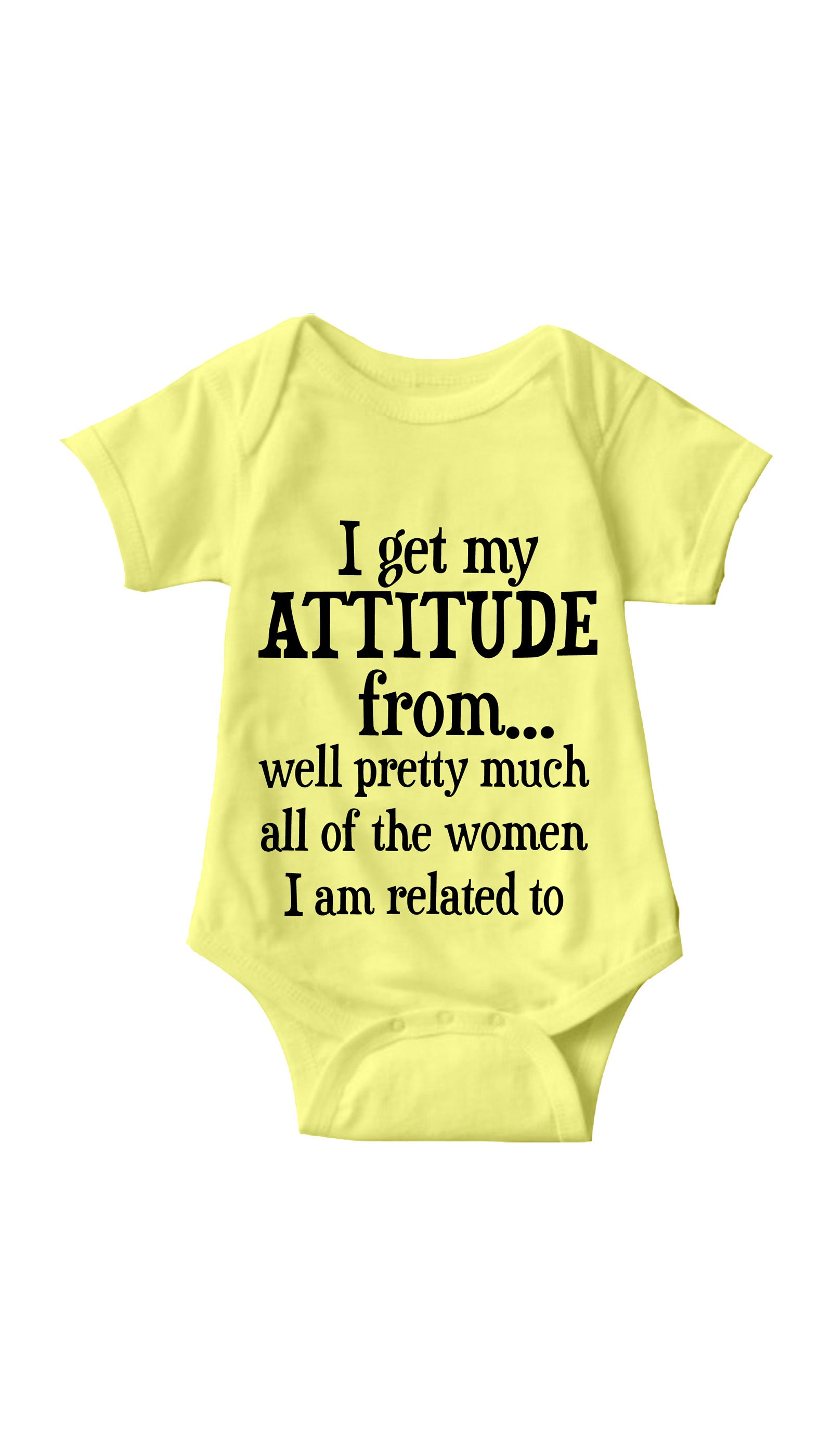 I Get My Attitude From All Women Yellow Infant Onesie | Sarcastic ME