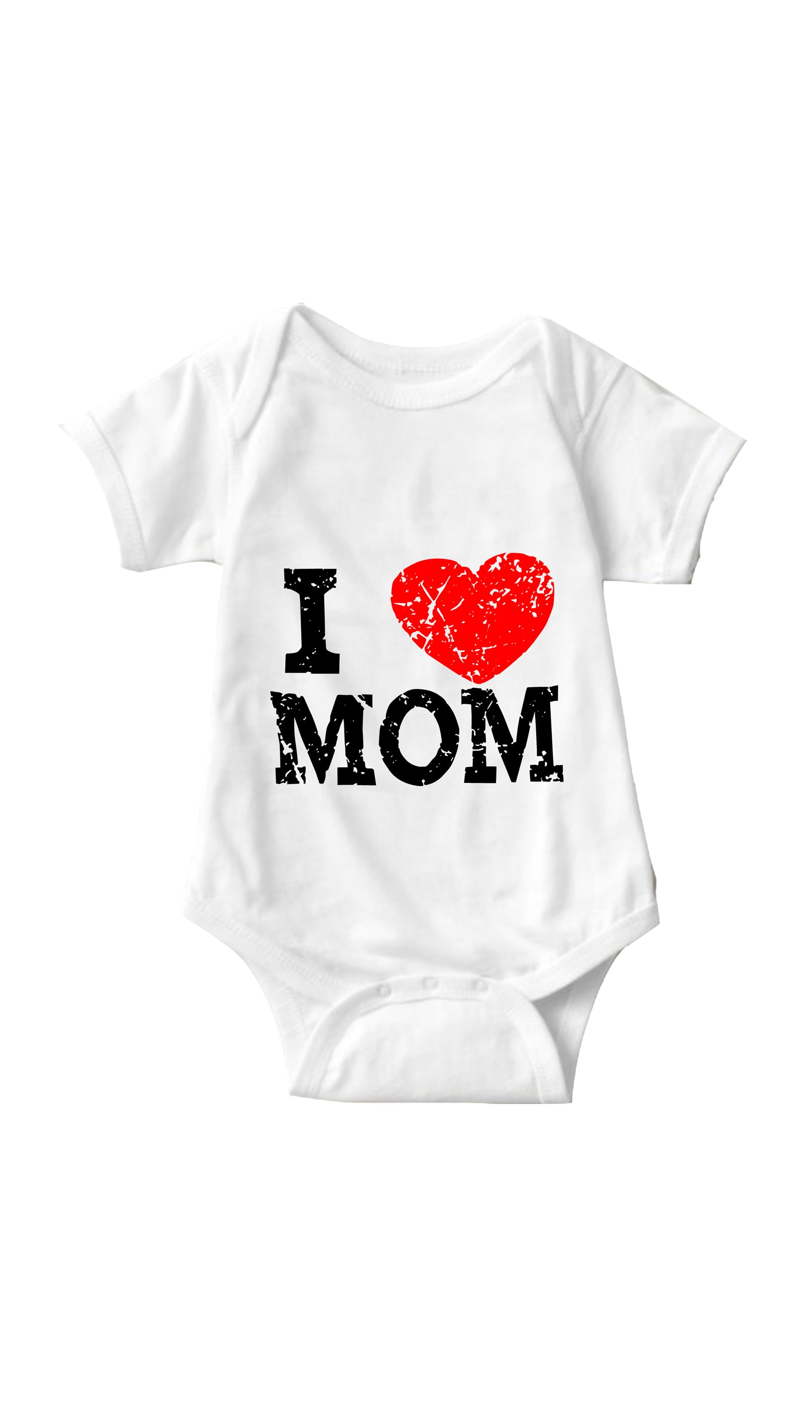 I Love Mom White Infant Onesie | Sarcastic ME