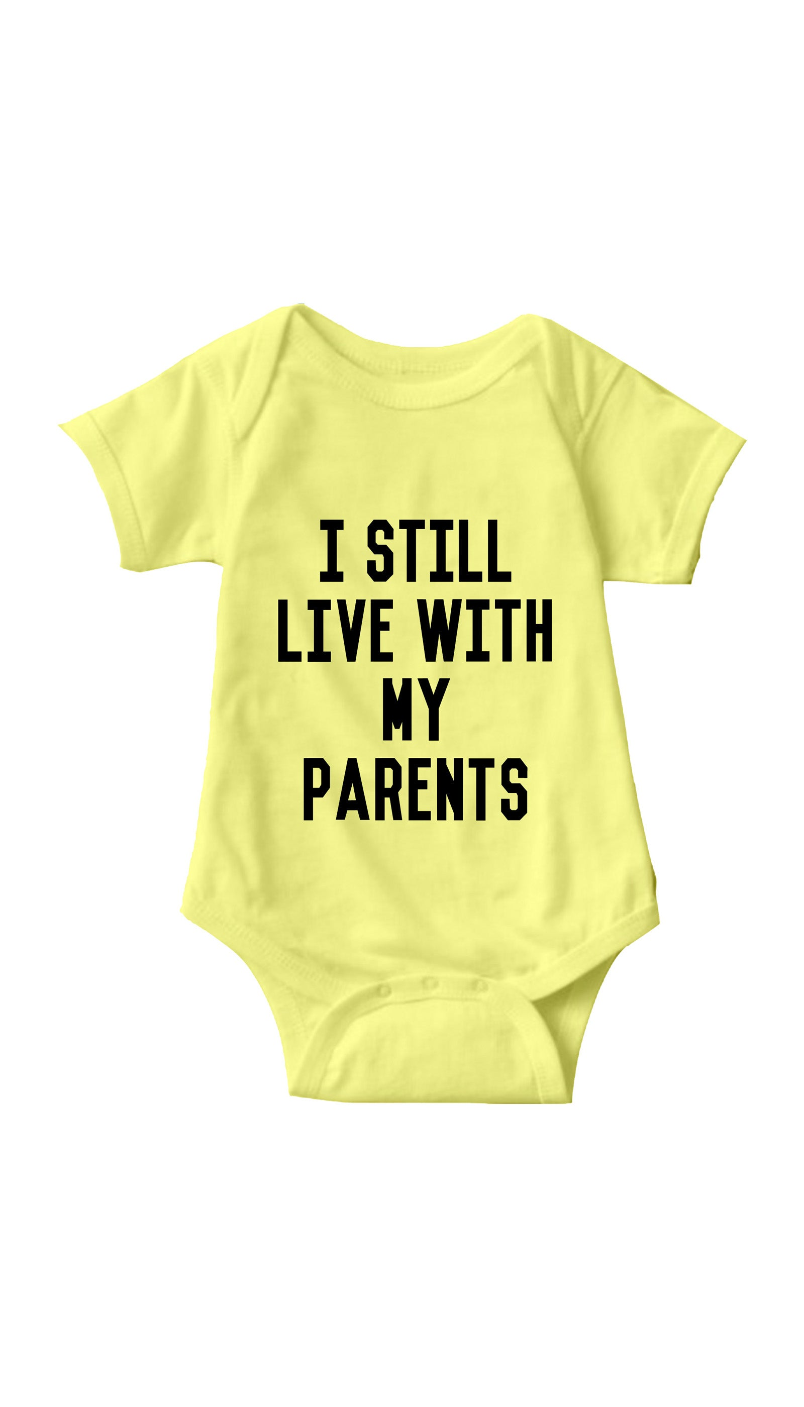 I Still Live With My Parents Yellow Infant Onesie | Sarcastic ME