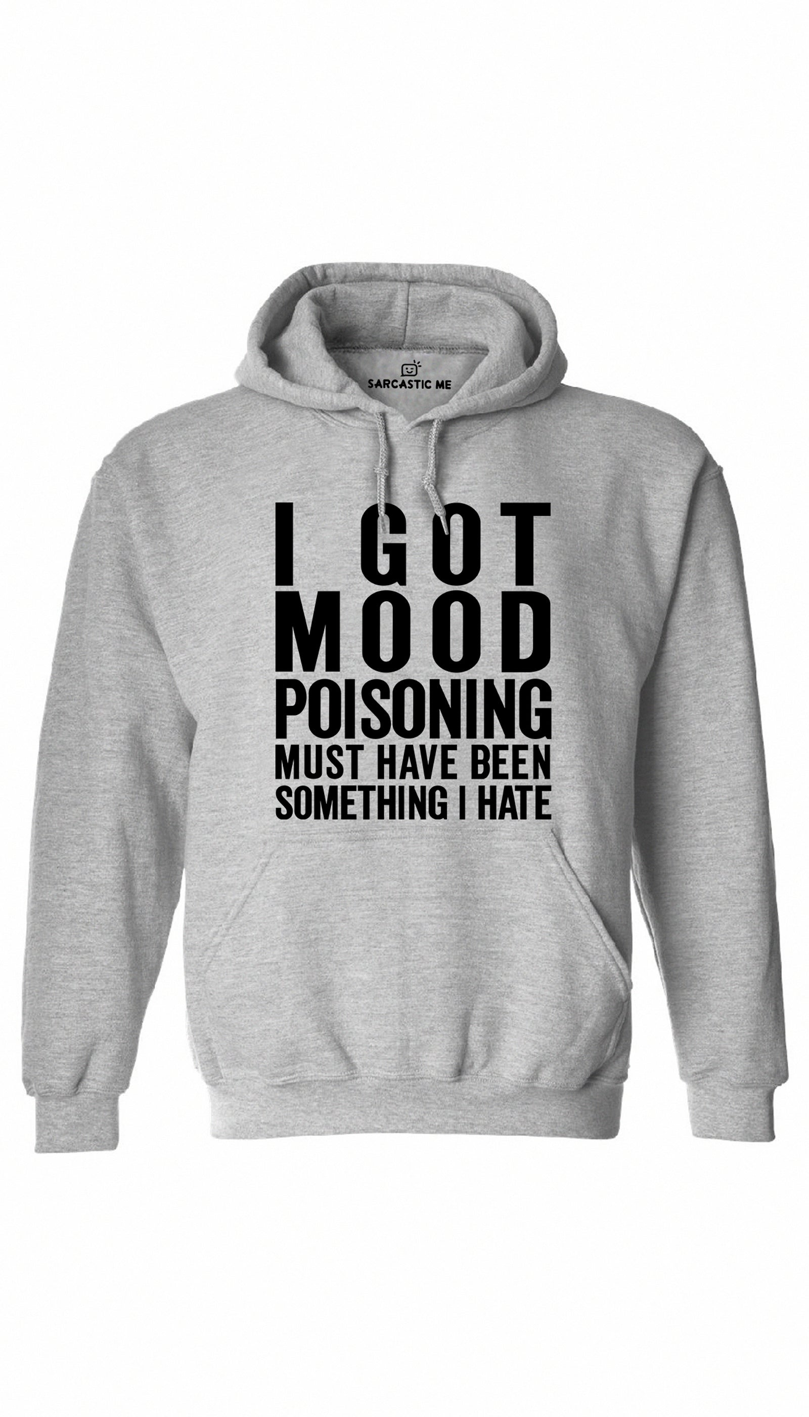 I Got Mood Poisoning Gray Hoodie | Sarcastic ME