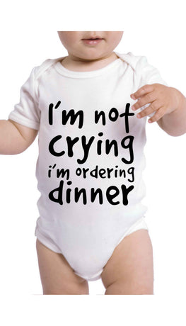 I'm Not Crying I'm Ordering Dinner Funny & Clever Baby Infant Onesie Gift | Sarcastic ME