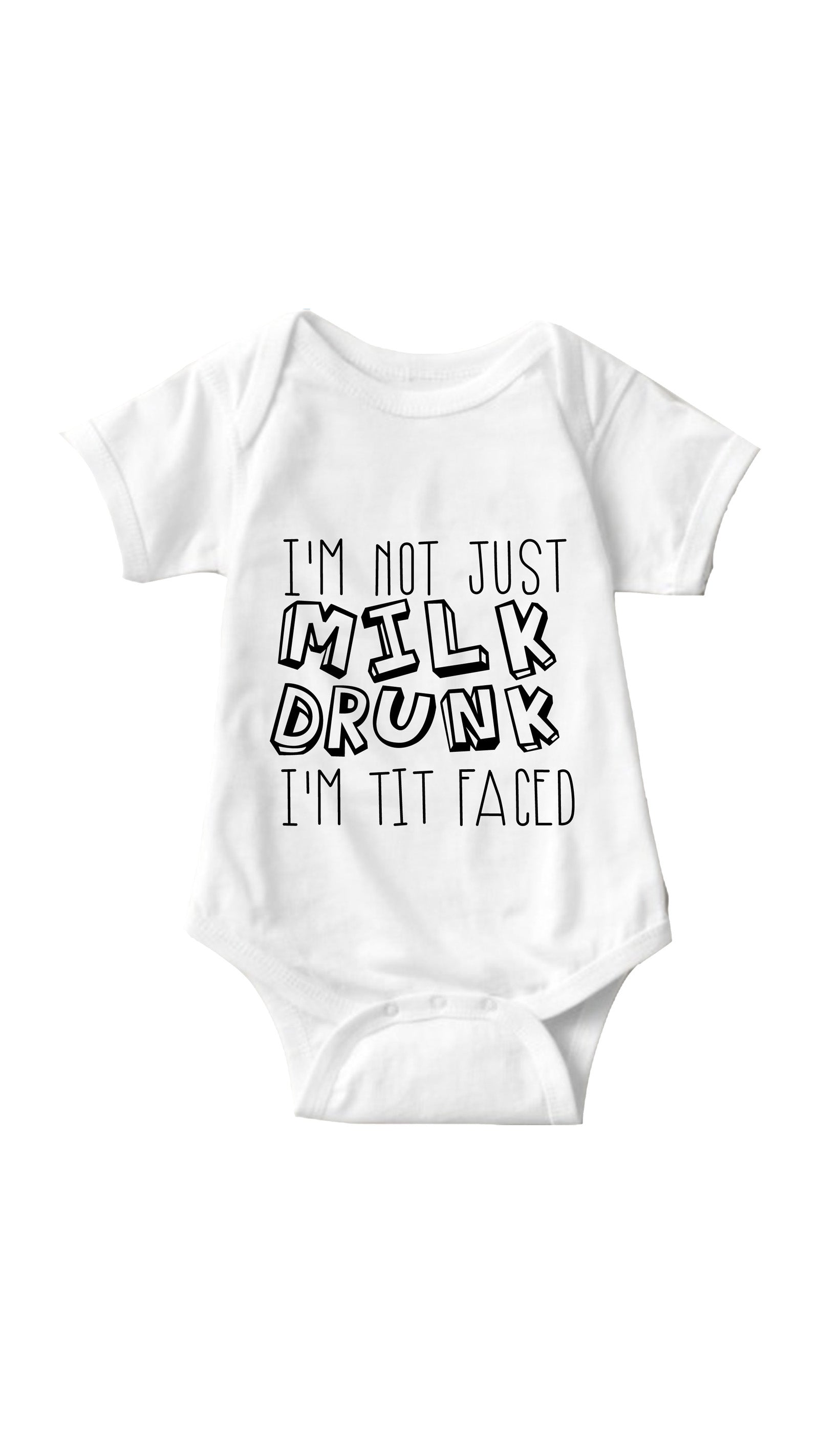 I'm Not Just Milk Drunk White Infant Onesie | Sarcastic ME
