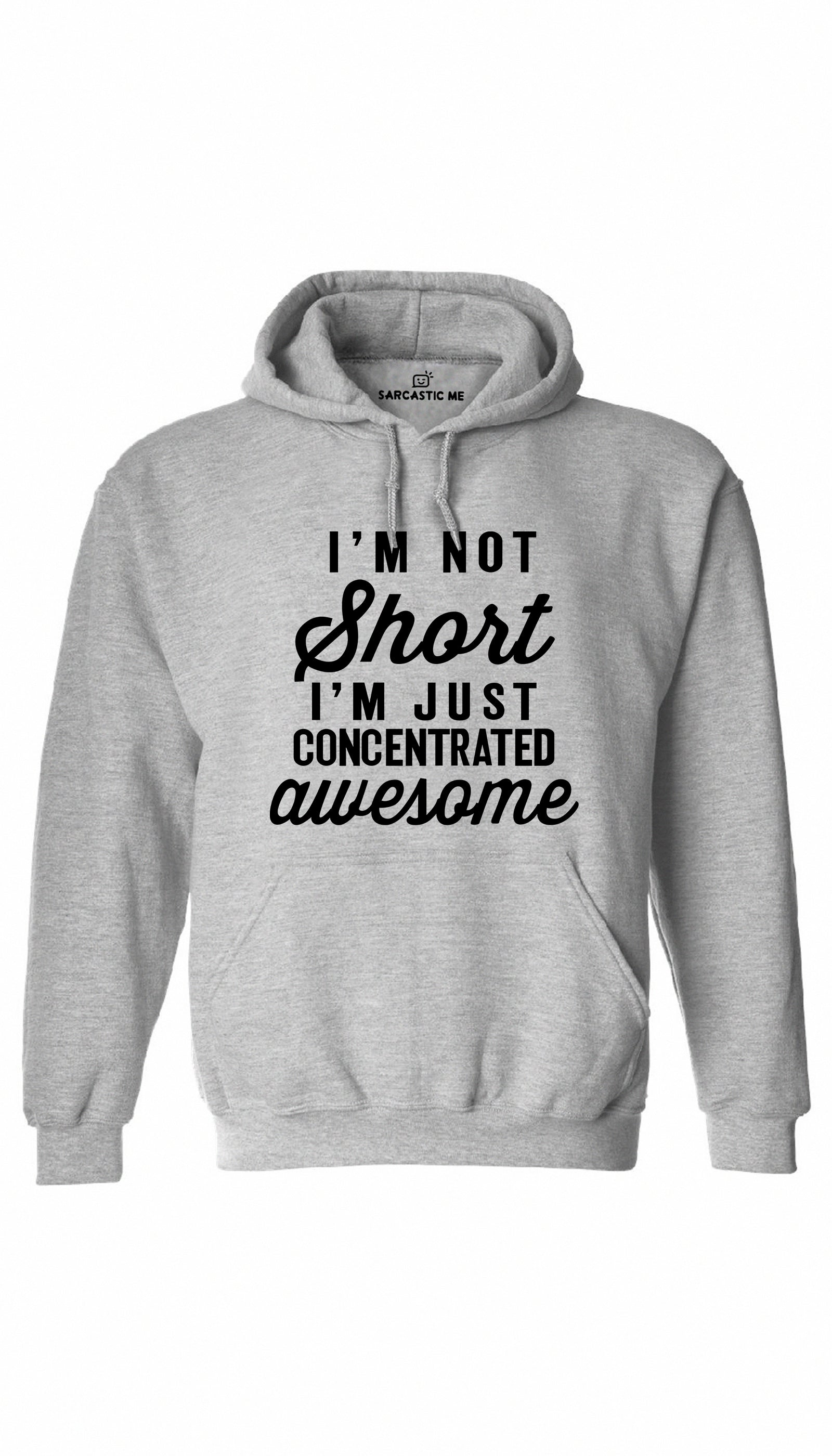 I'm Not Short I'm Just Awesome Gray Hoodie | Sarcastic ME