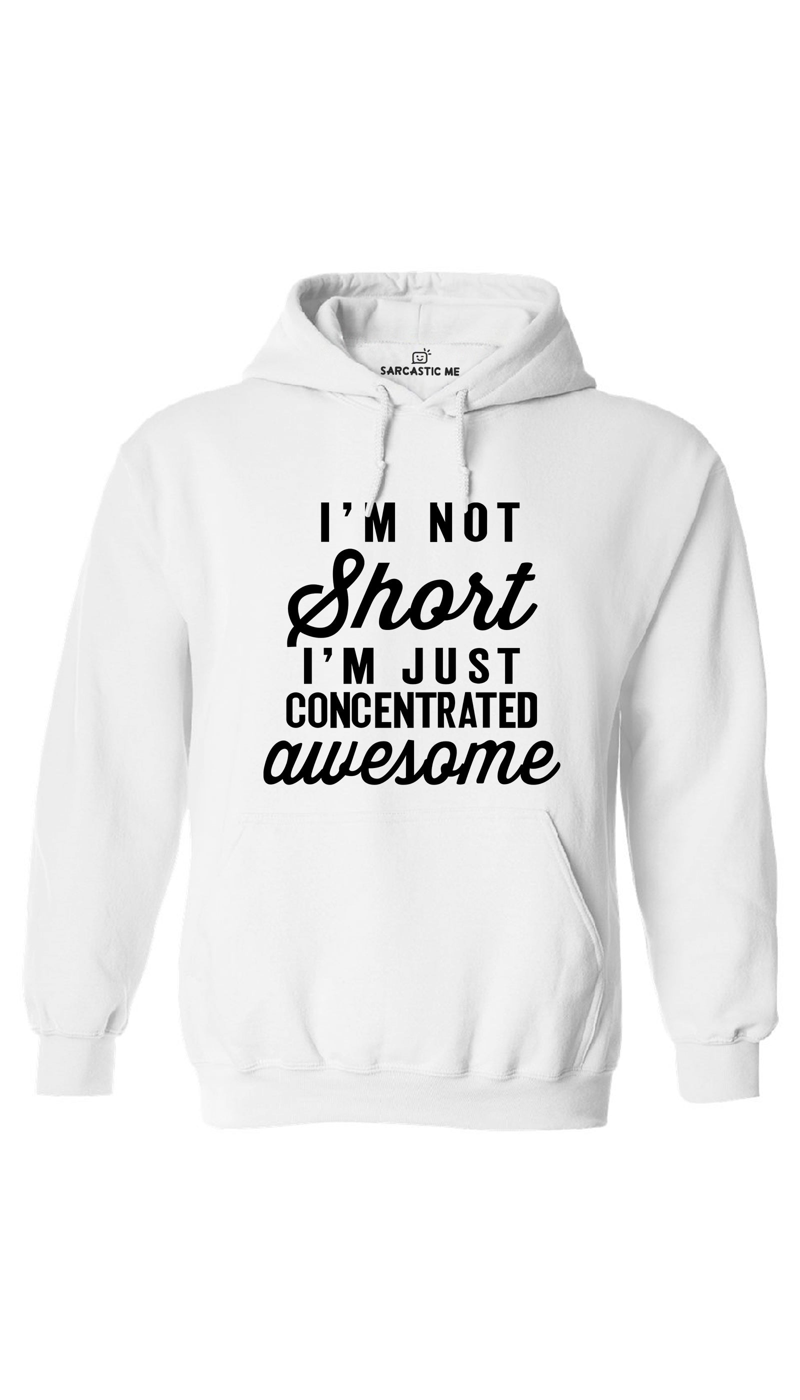 I'm Not Short I'm Just Awesome White Hoodie | Sarcastic ME