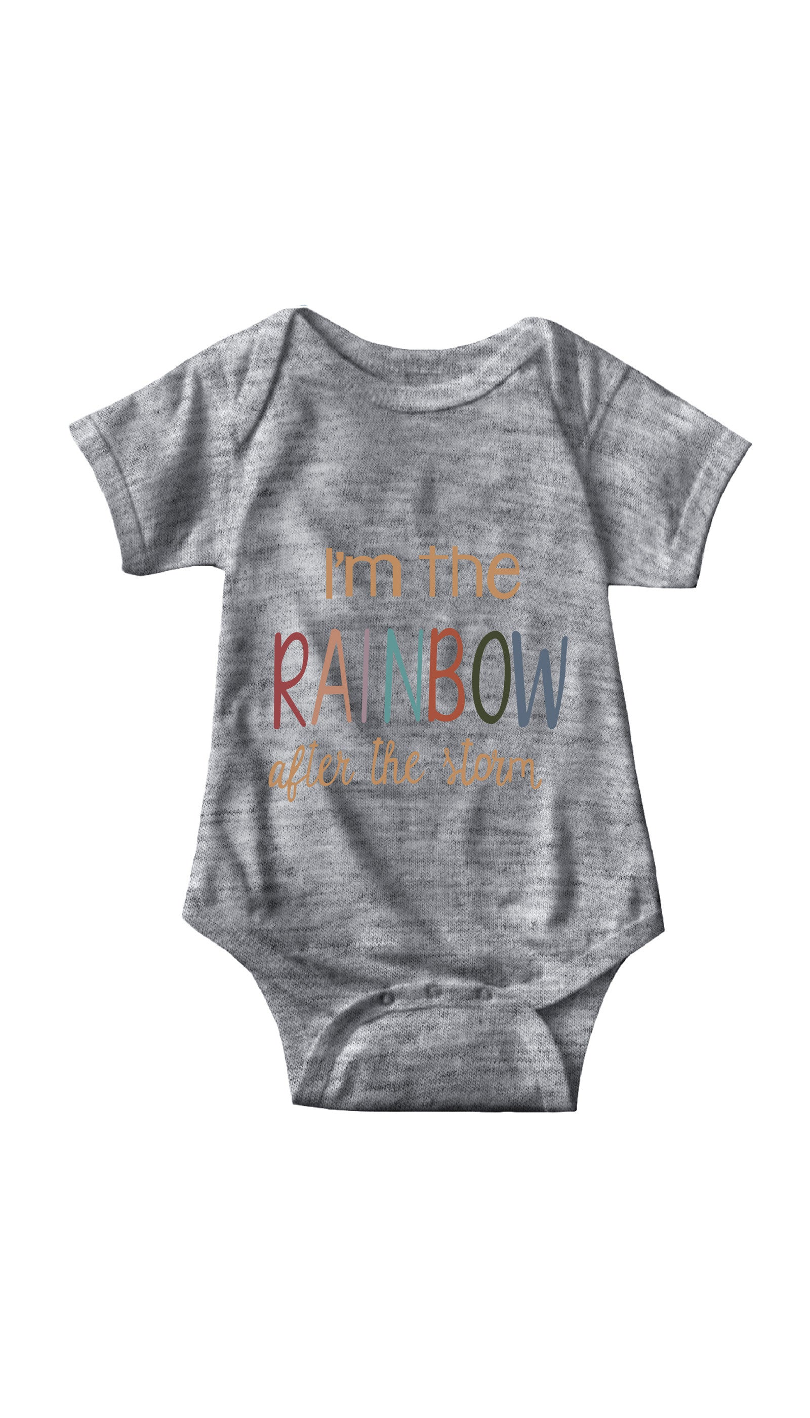 I'm The Rainbow After The Storm Gray Infant Onesie | Sarcastic ME