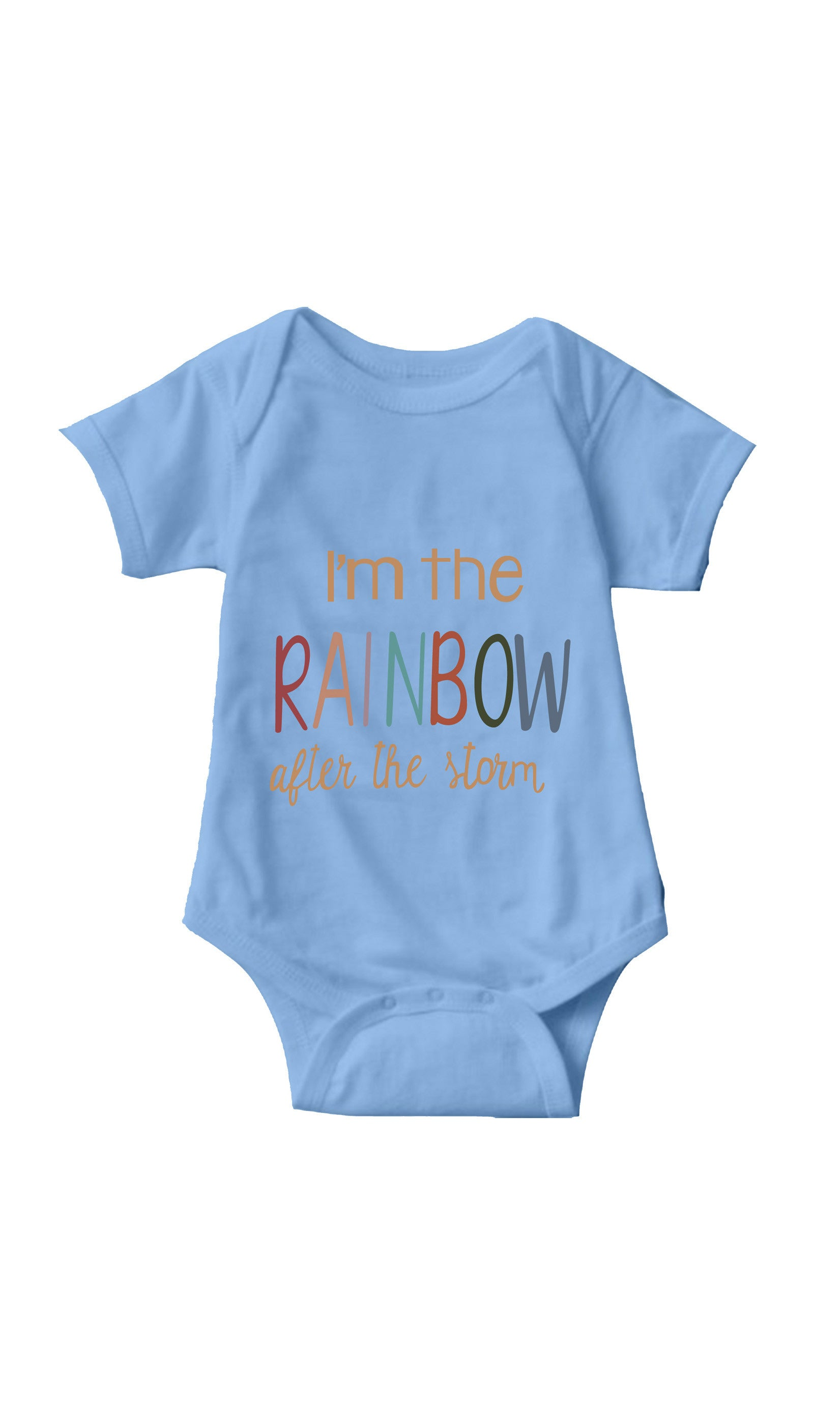 I'm The Rainbow After The Storm Light Blue Infant Onesie | Sarcastic ME