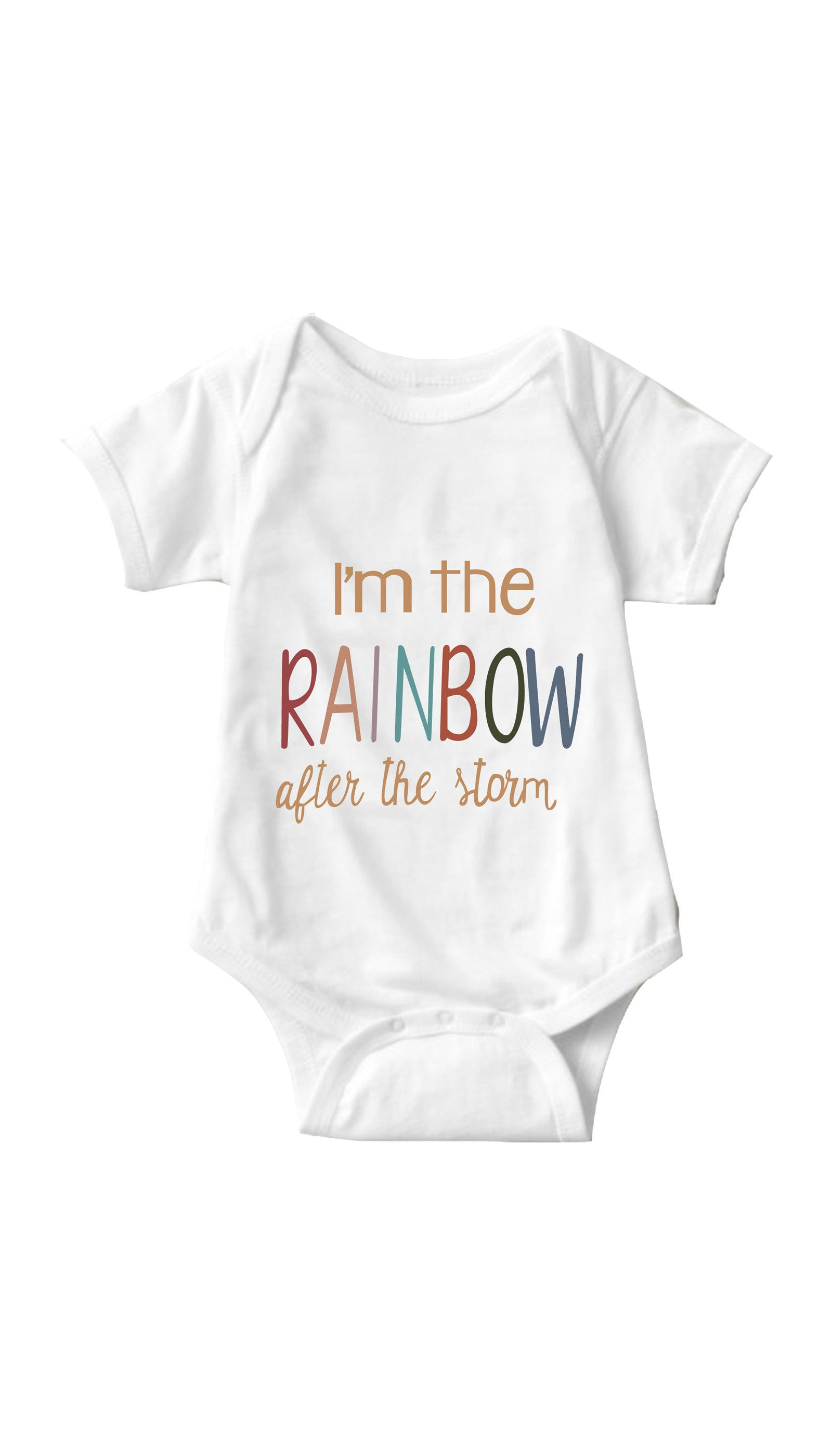 I'm The Rainbow After The Storm White Infant Onesie | Sarcastic ME
