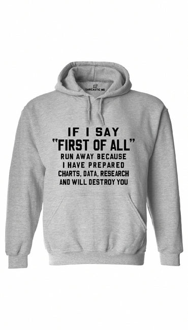 If I Say First Of All Gray Hoodie | Sarcastic ME