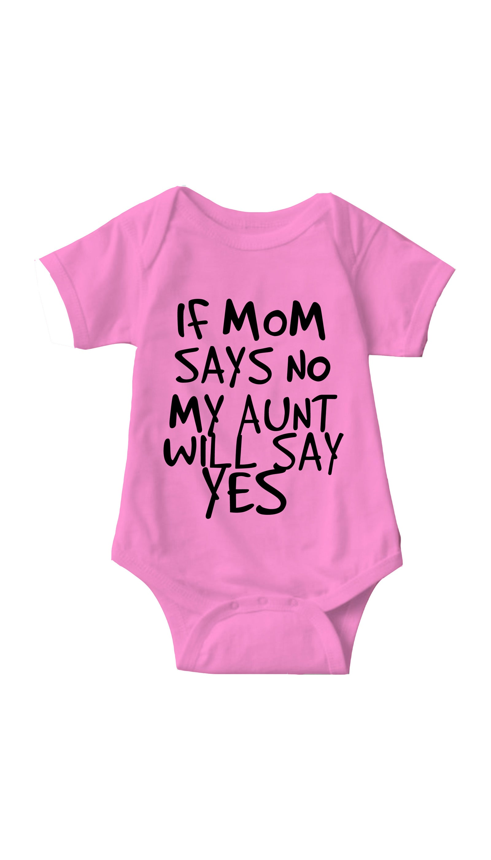 If Mom Says No Pink Infant Onesie | Sarcastic ME