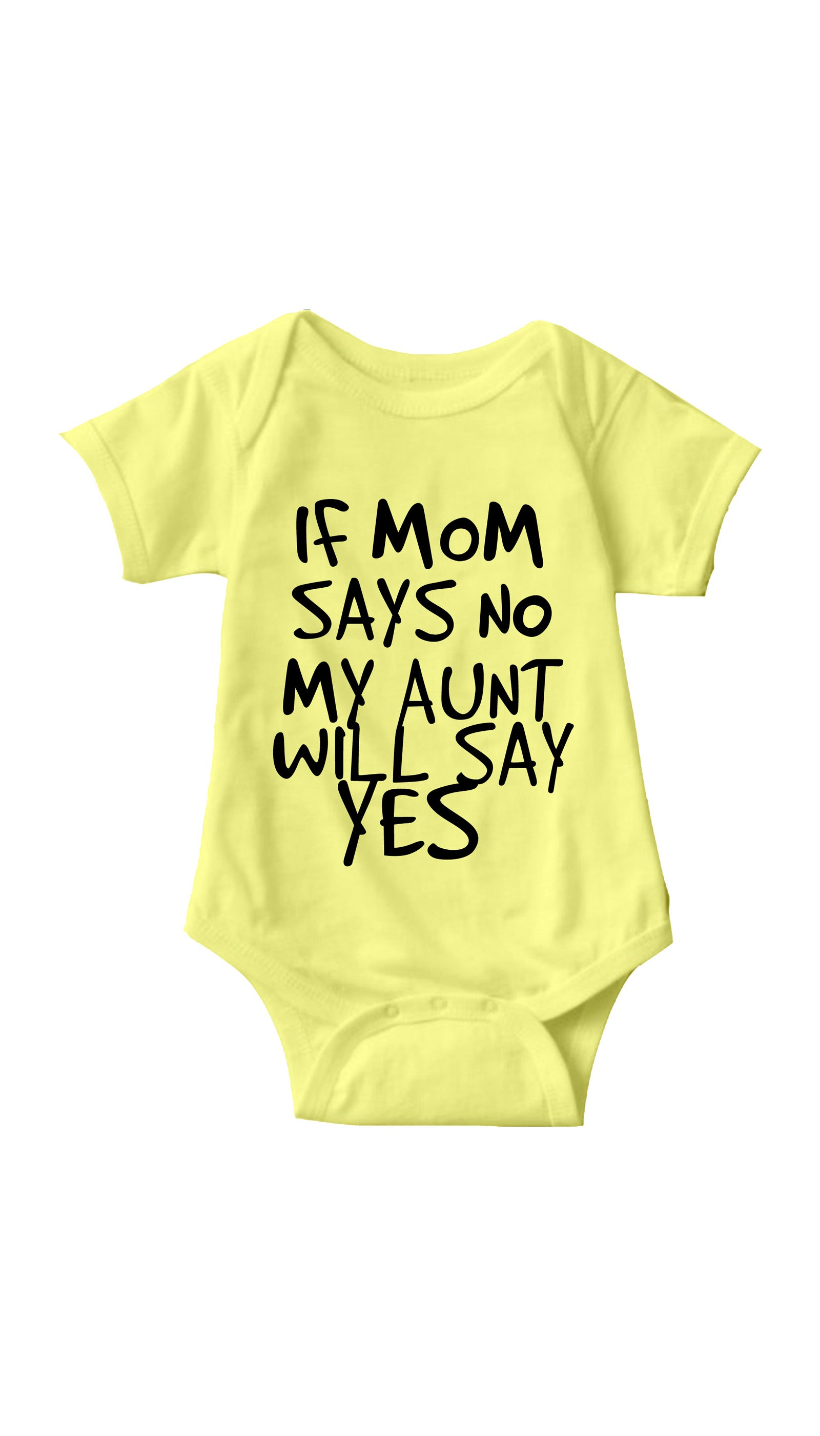 If Mom Says No Yellow Infant Onesie | Sarcastic ME