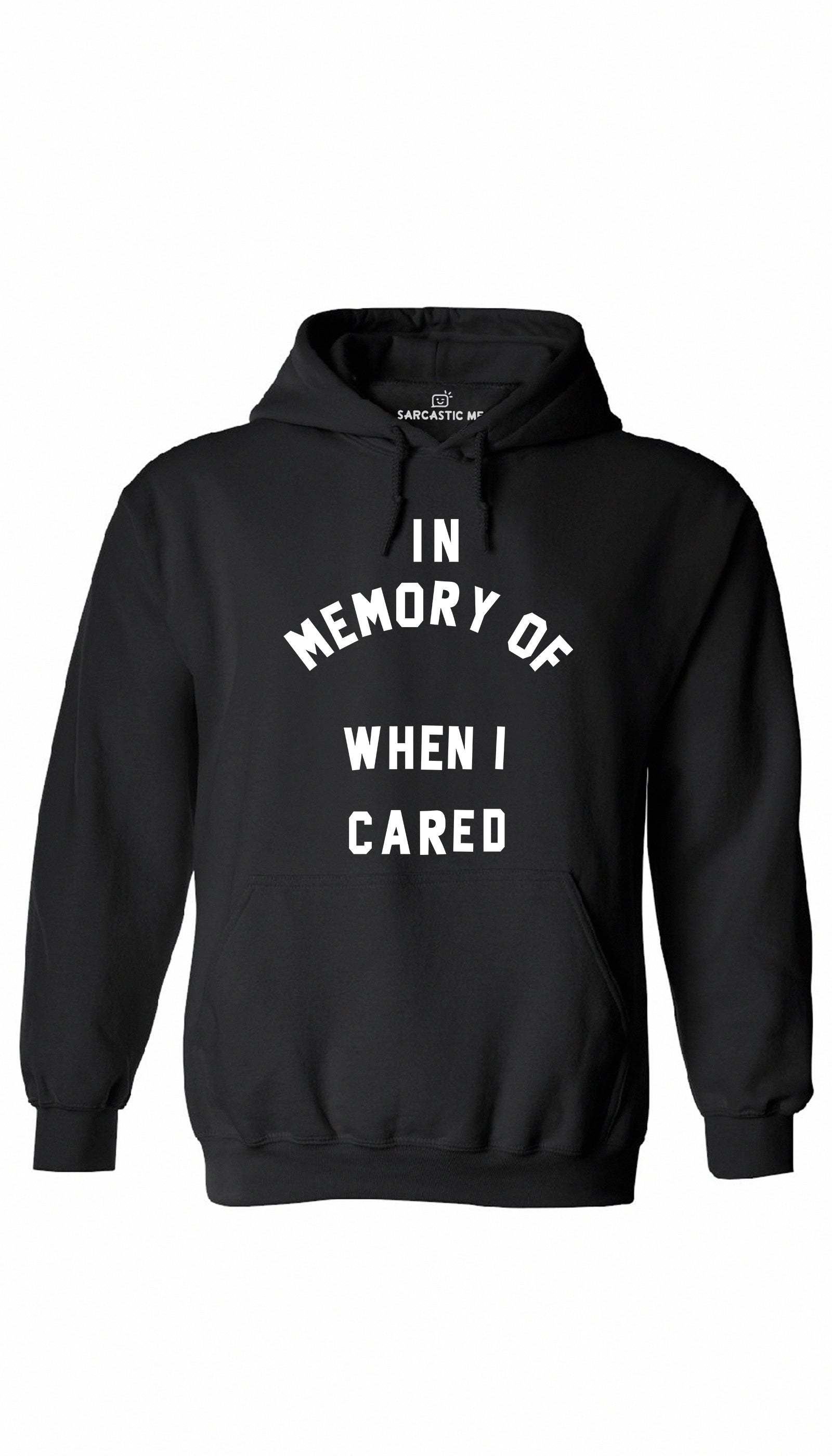 In Memory Of When I Cared Black Hoodie | Sarcastic ME