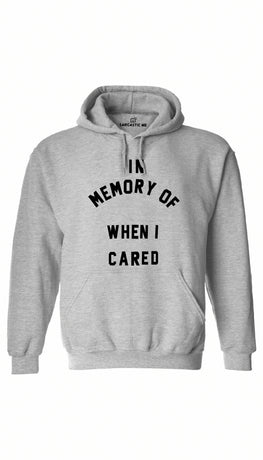 In Memory Of When I Cared Gray Hoodie | Sarcastic ME