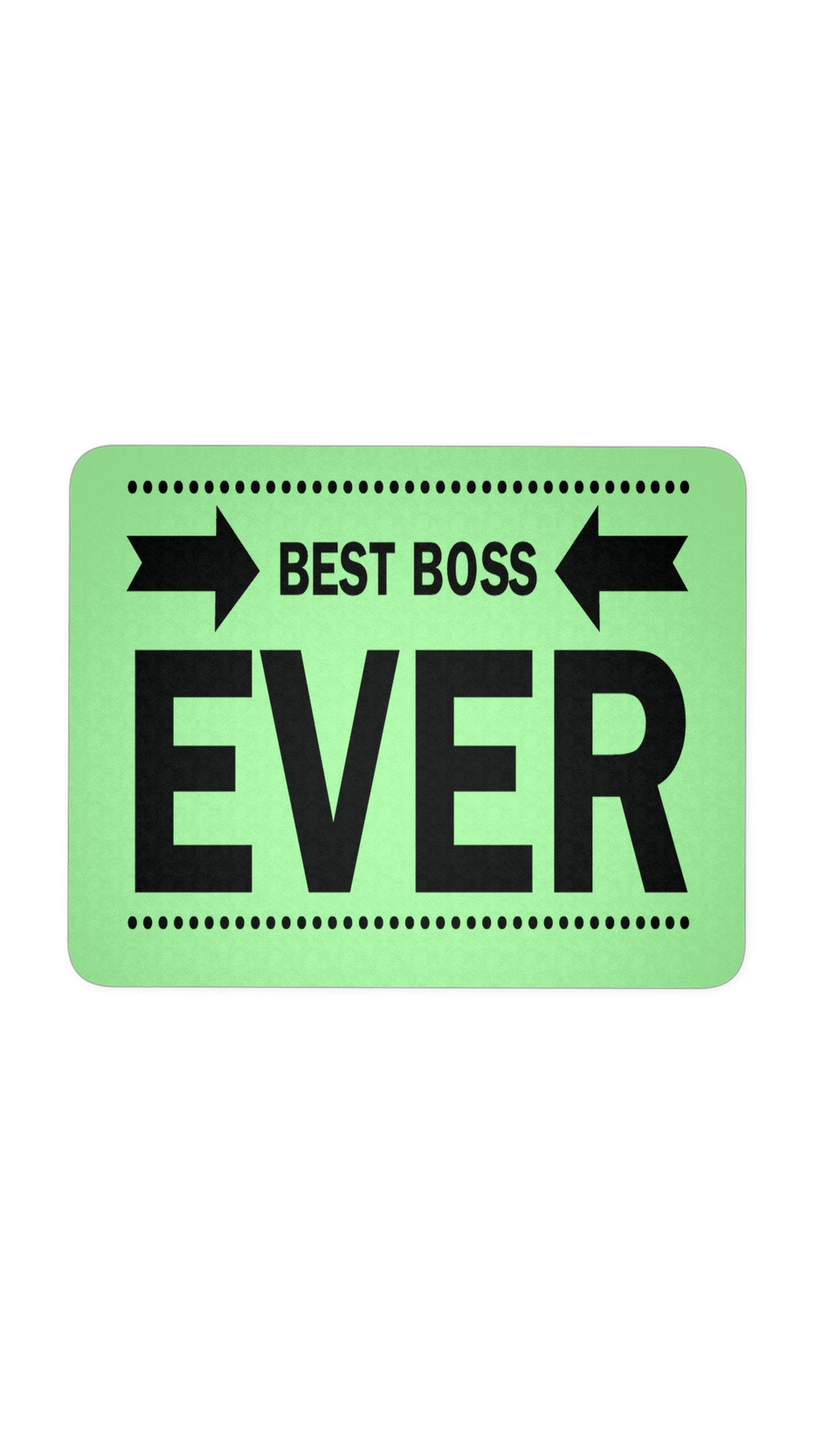 Best Boss Ever Green Mouse Pad | Sarcastic ME