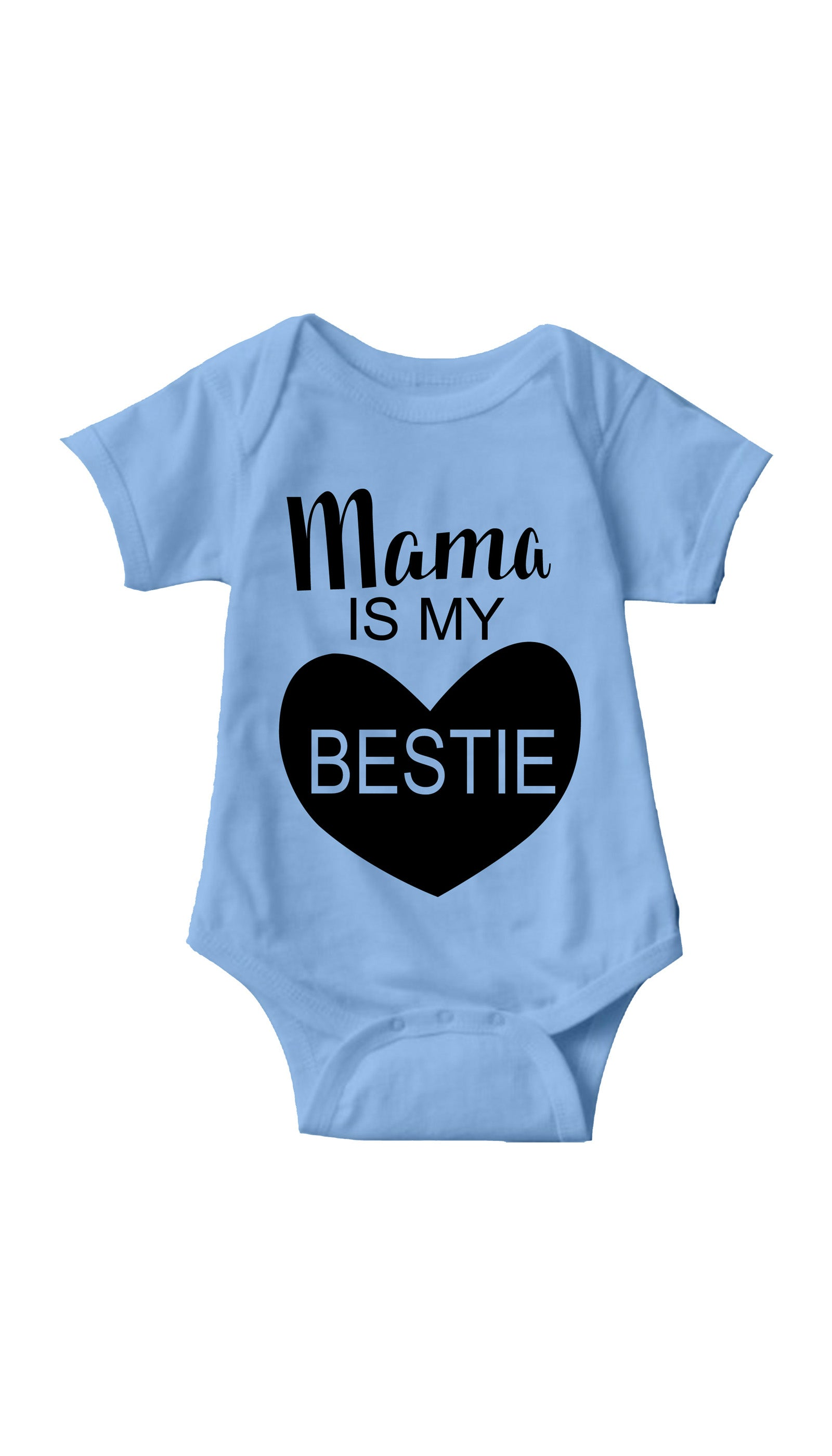 Mama Is My Bestie Light Blue Infant Onesie | Sarcastic ME