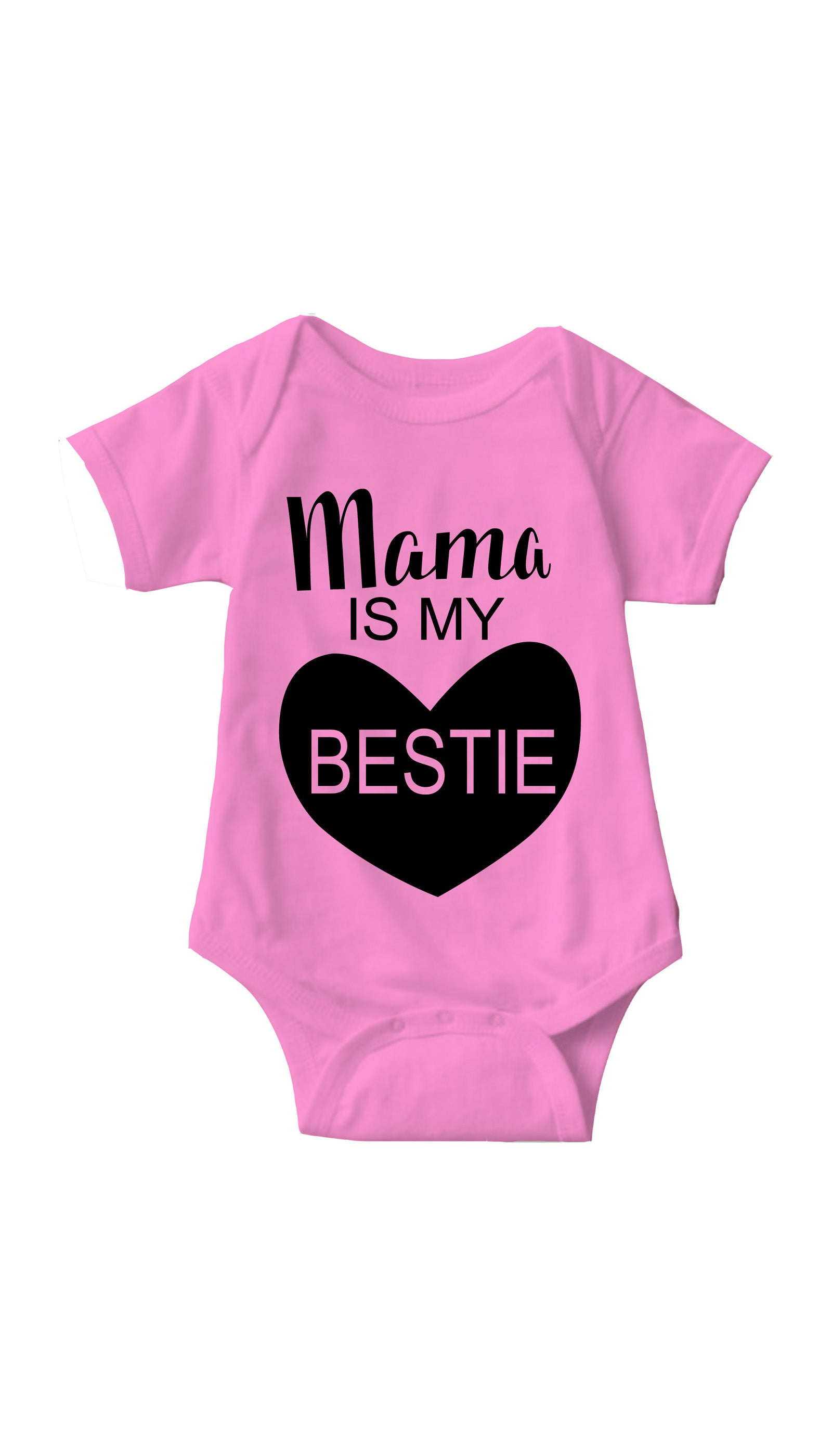 Mama Is My Bestie Pink Infant Onesie | Sarcastic ME