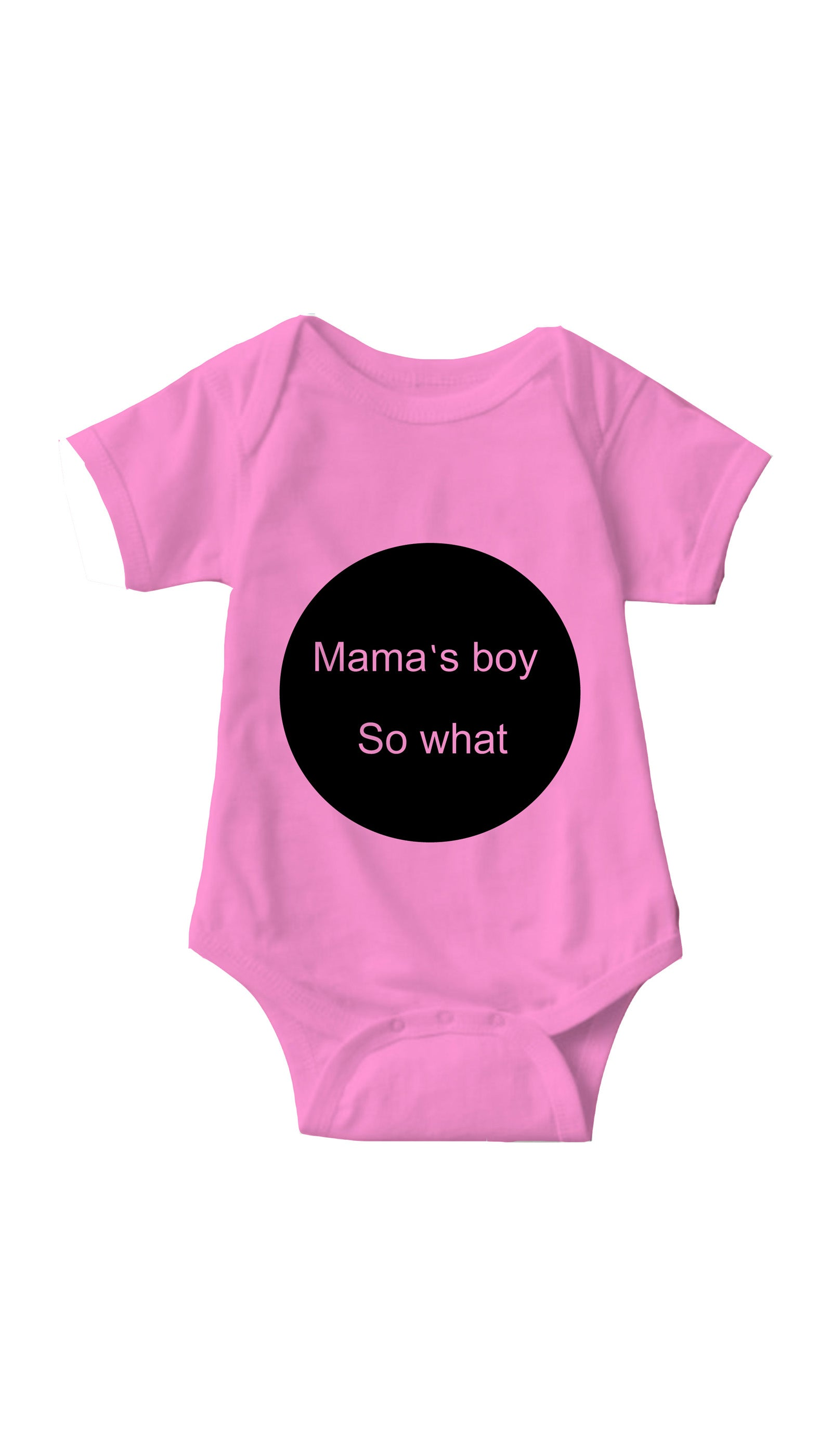Mama's Boy So What Pink Infant Onesie | Sarcastic ME