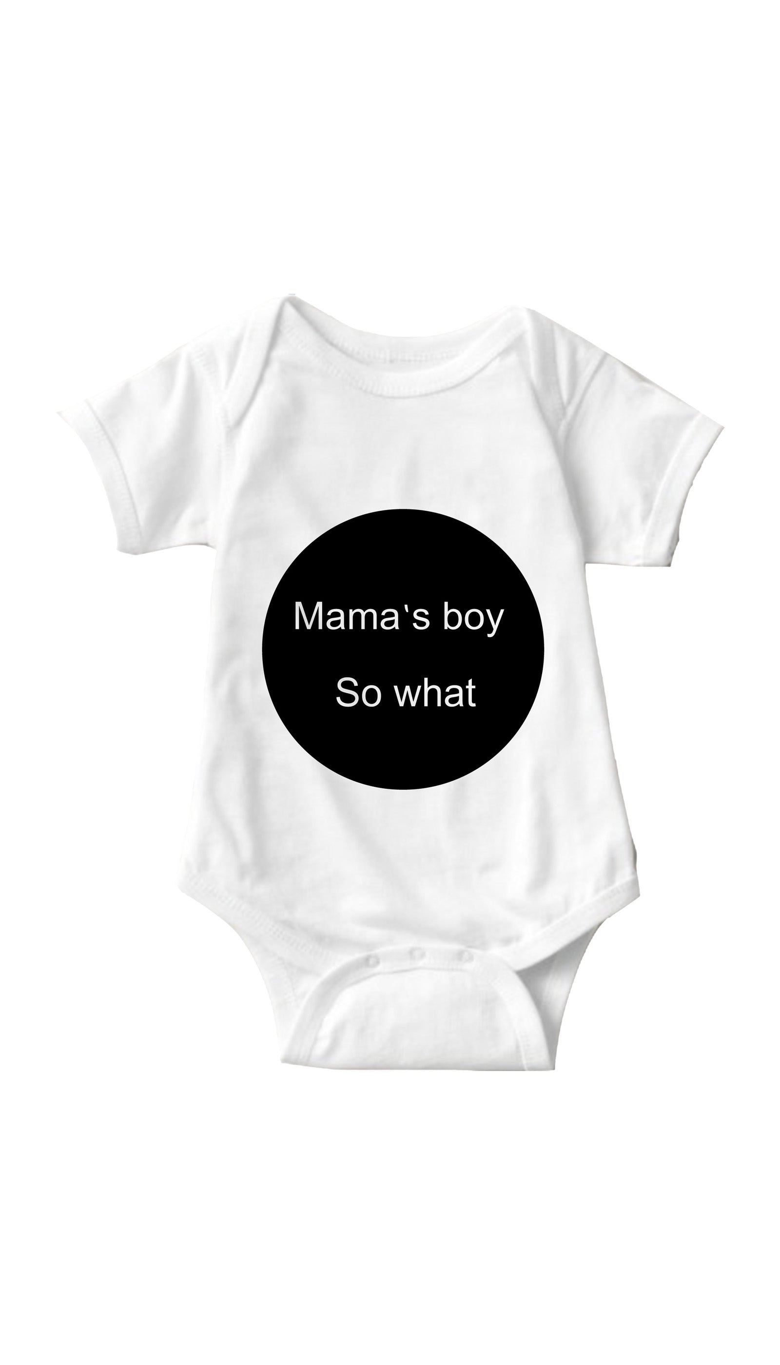 17bdf8303 Mama's Boy So What Infant Onesie | Sarcastic ME