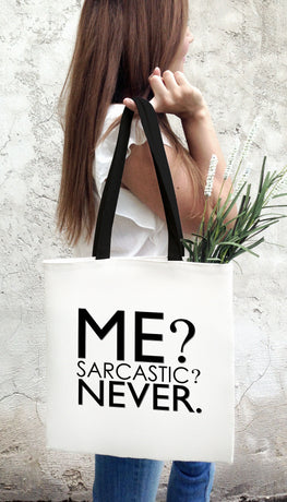 Me? Sarcastic? Never. Funny & Clever Tote Bag Gift | Sarcastic ME