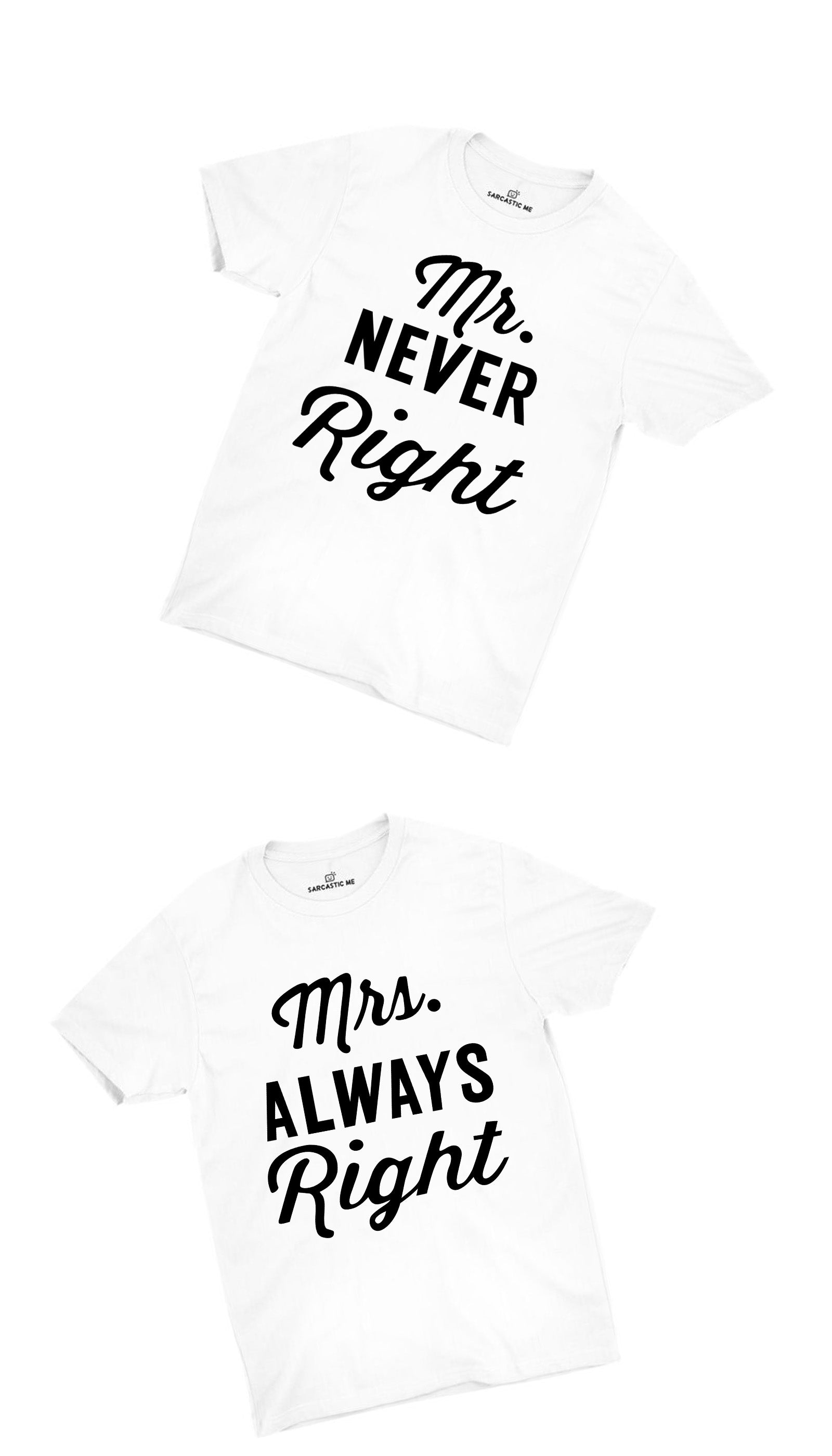 Mr Never & Mrs Always Right Couples White Unisex T-shirt | Sarcastic ME