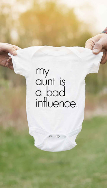 My Aunt Is A Bad Influence Cute & Funny Baby Infant Onesie | Sarcastic ME