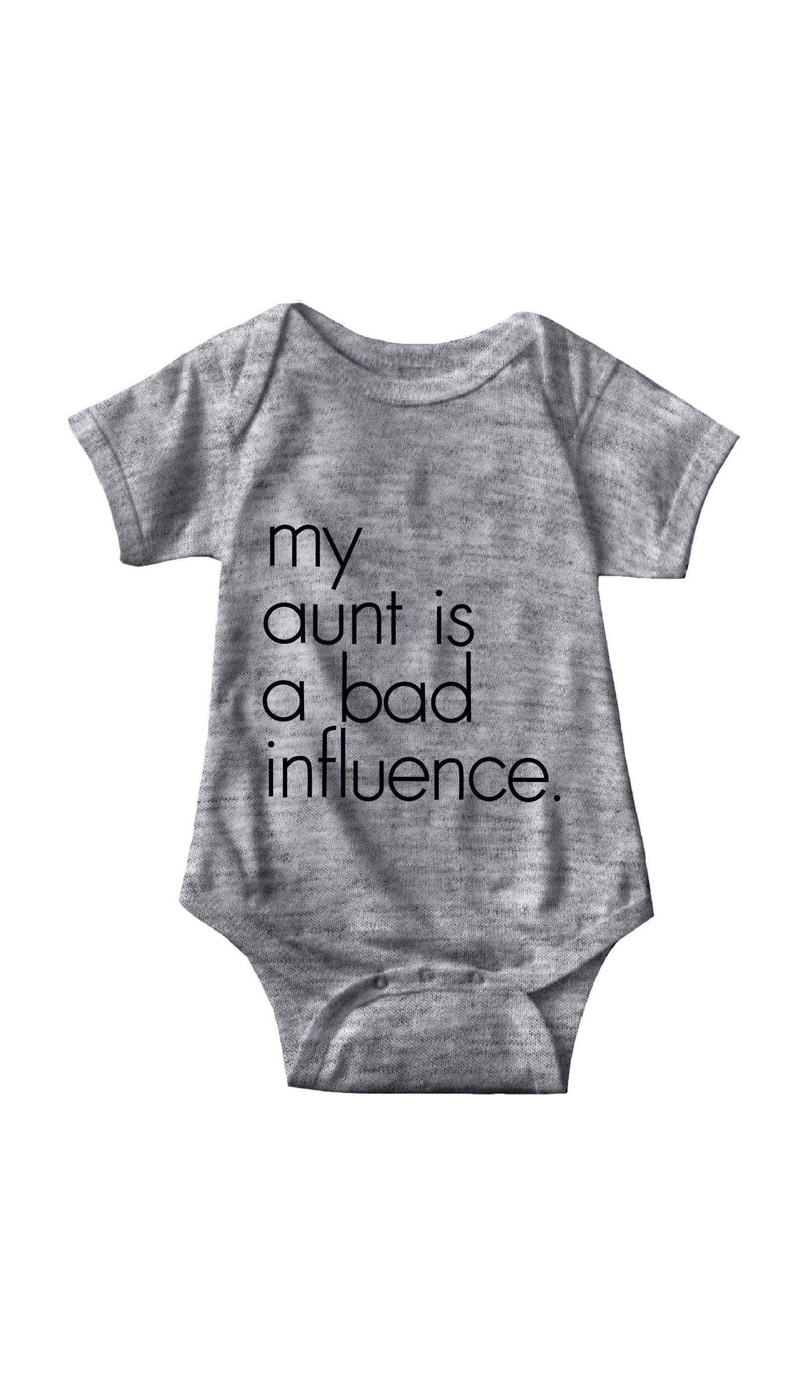 My Aunt Is A Bad Influence Gray Infant Onesie | Sarcastic ME