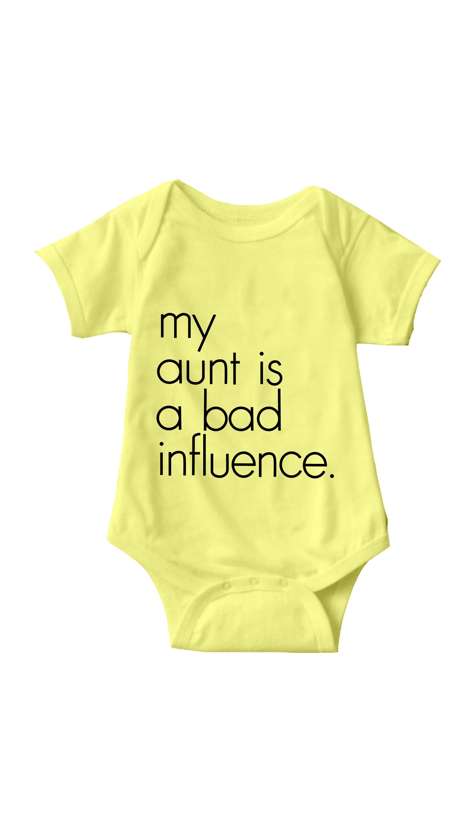 My Aunt Is A Bad Influence Yellow Infant Onesie | Sarcastic ME