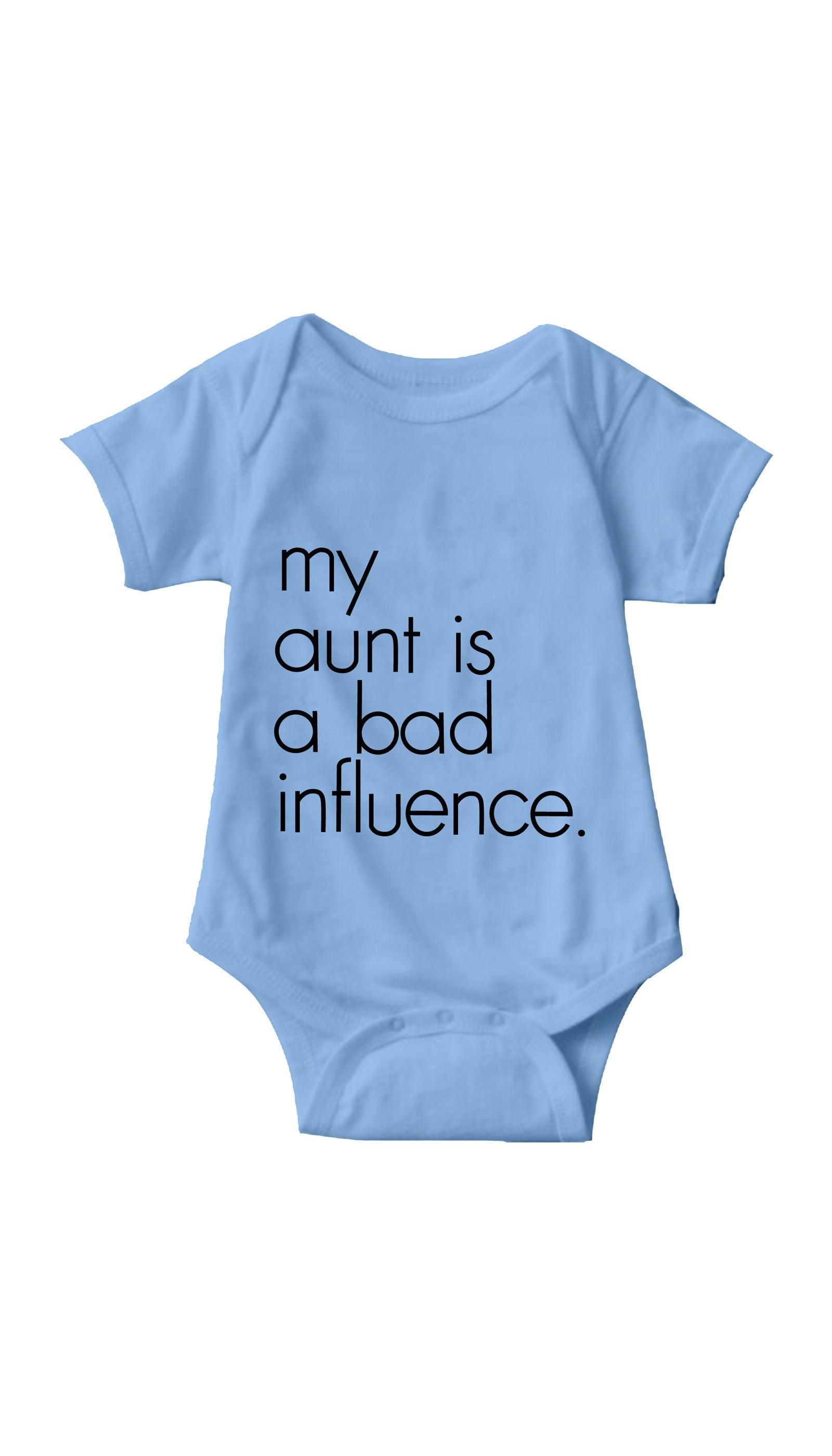 My Aunt Is A Bad Influence Light Blue Infant Onesie | Sarcastic ME