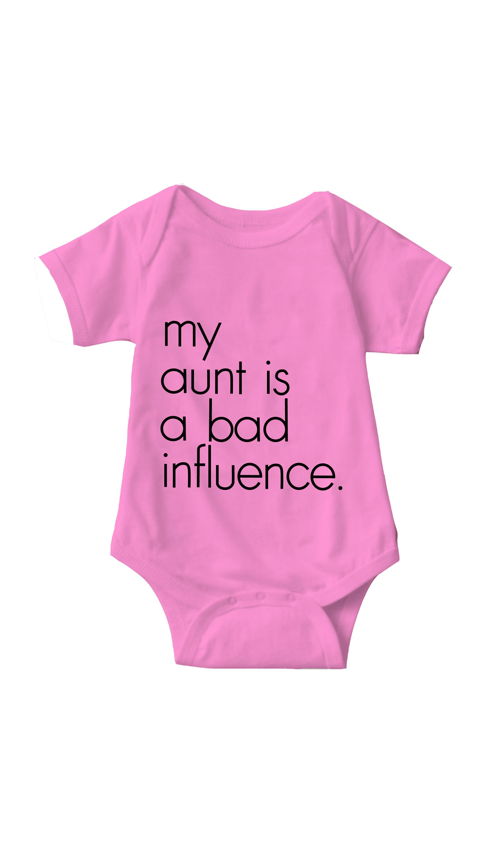 My Aunt Is A Bad Influence Pink Infant Onesie | Sarcastic ME