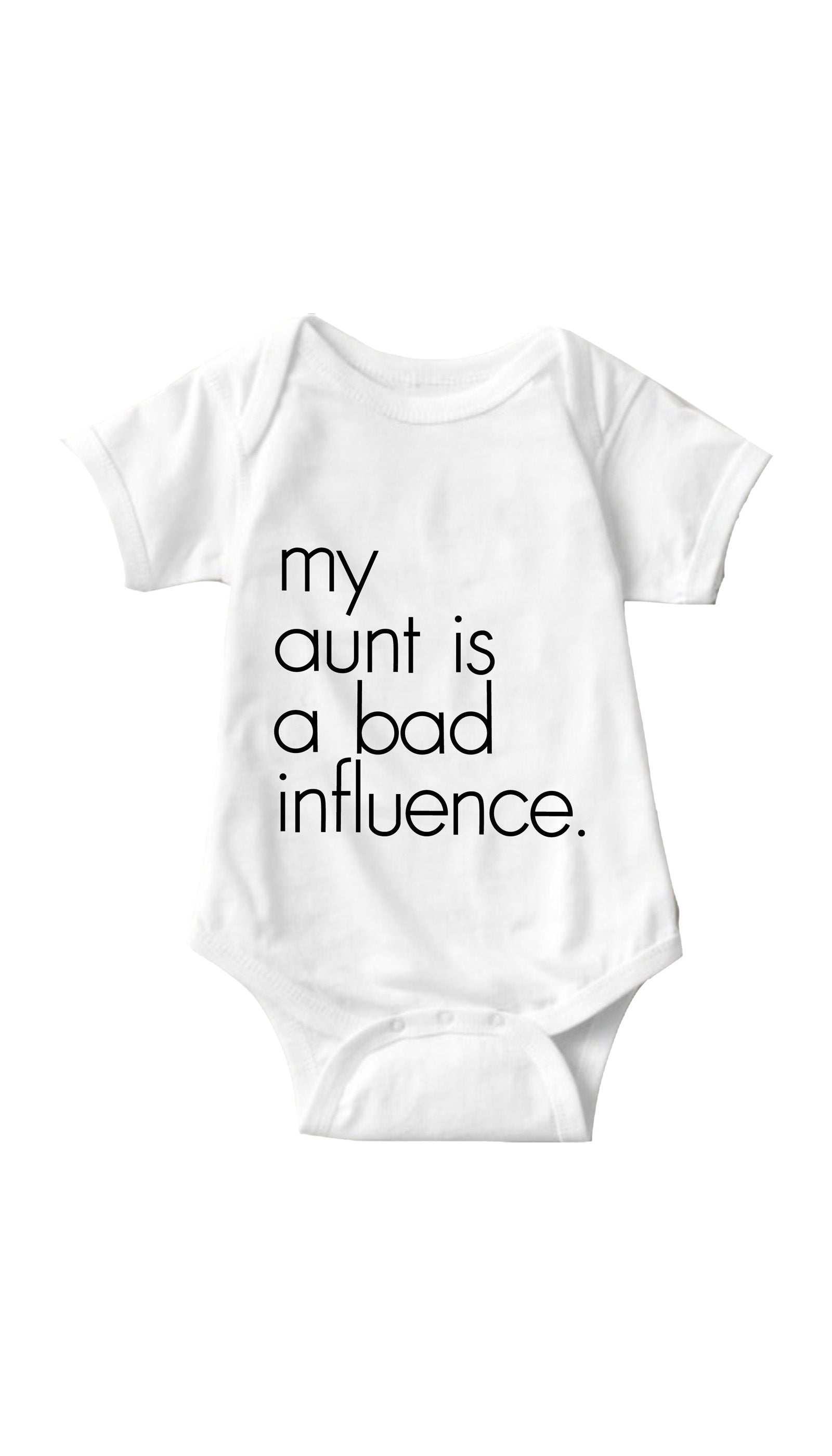 My Aunt Is A Bad Influence White Infant Onesie | Sarcastic ME