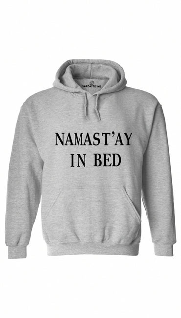 Namast'ay In Bed Gray Hoodie | Sarcastic ME
