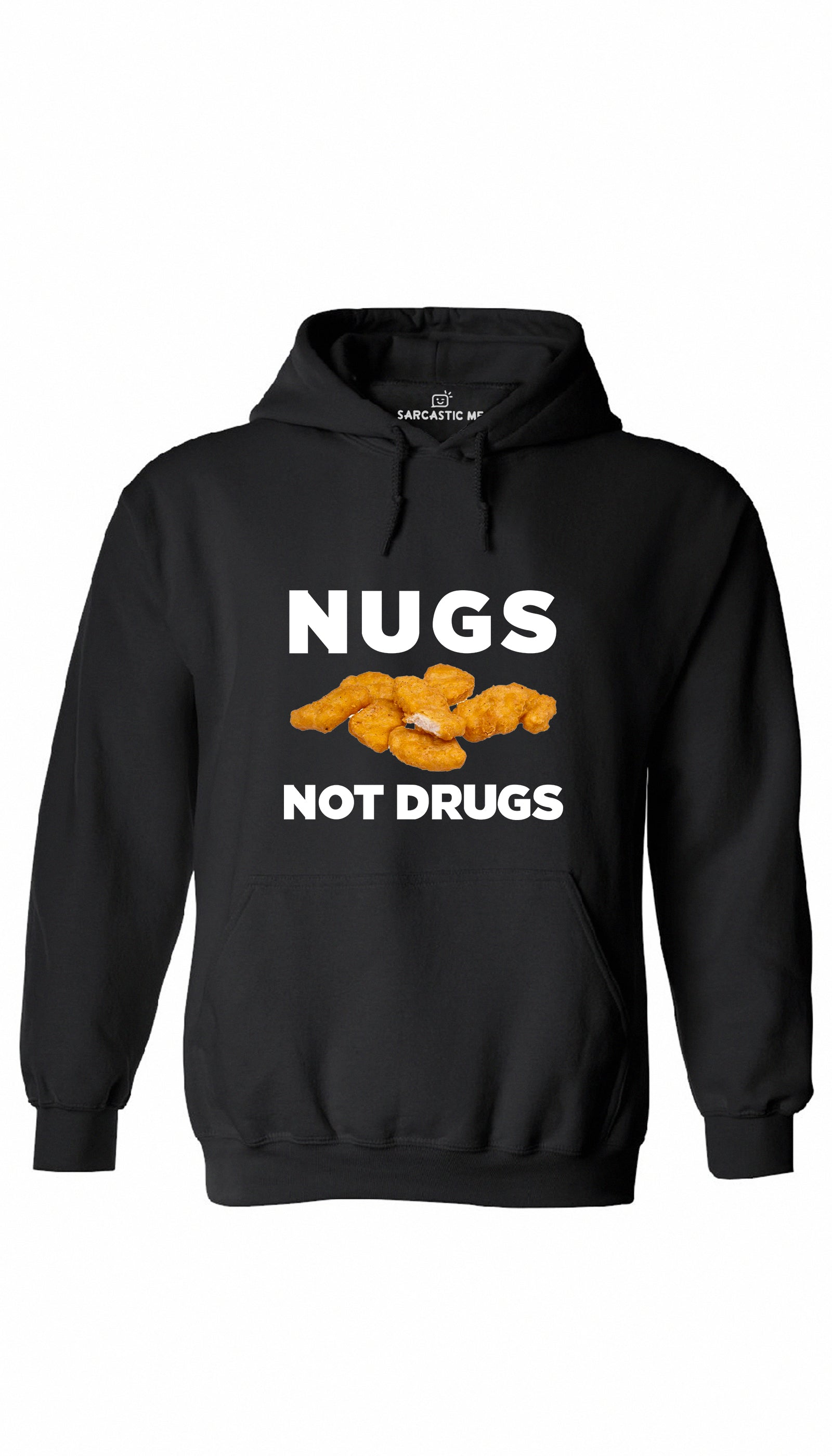 Nugs Not Drugs Black Hoodie | Sarcastic ME