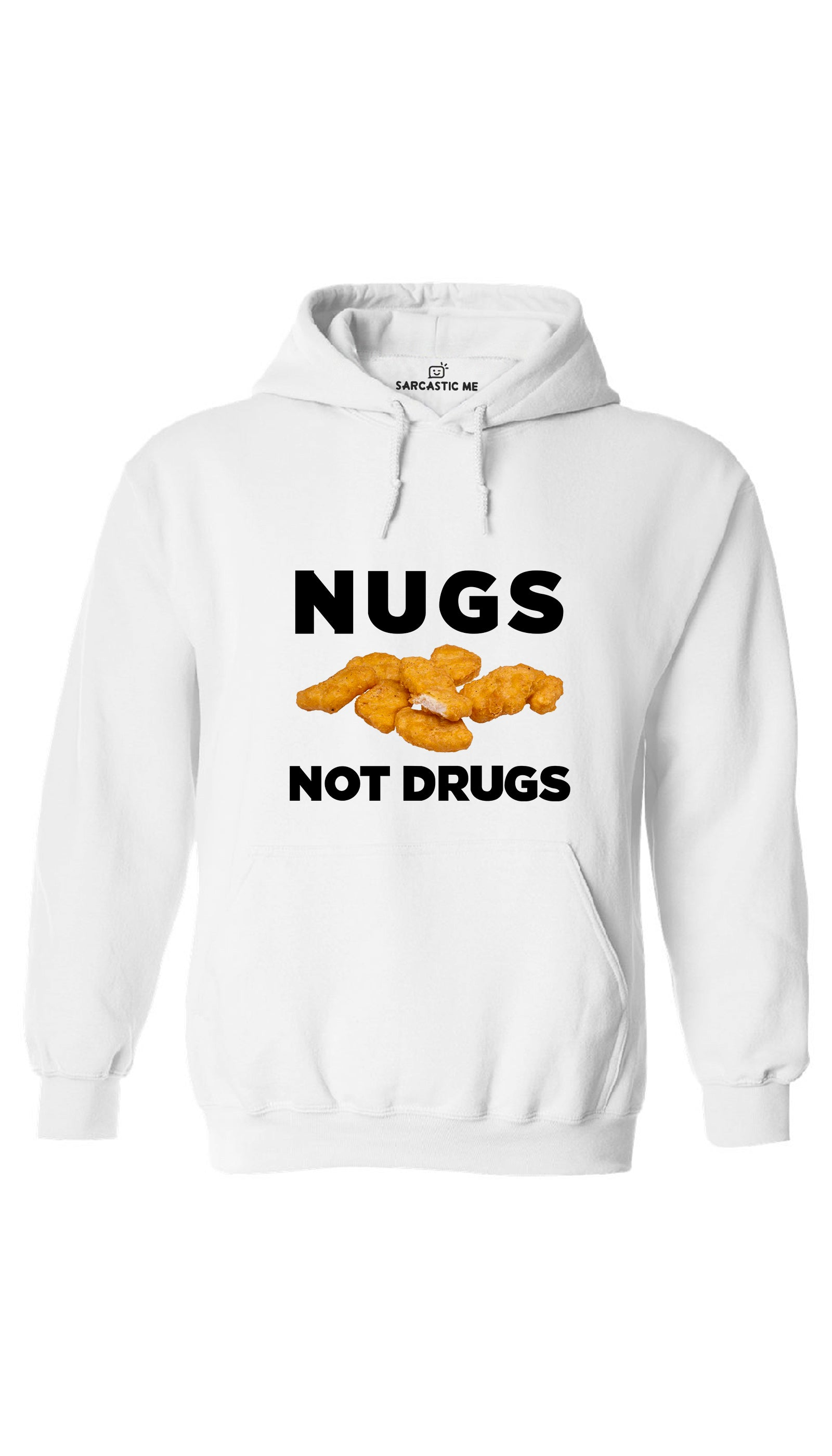 Nugs Not Drugs White Hoodie | Sarcastic ME